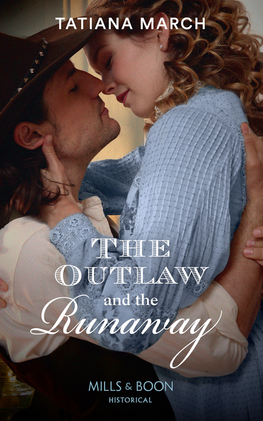 Tatiana March The Outlaw And The Runaway