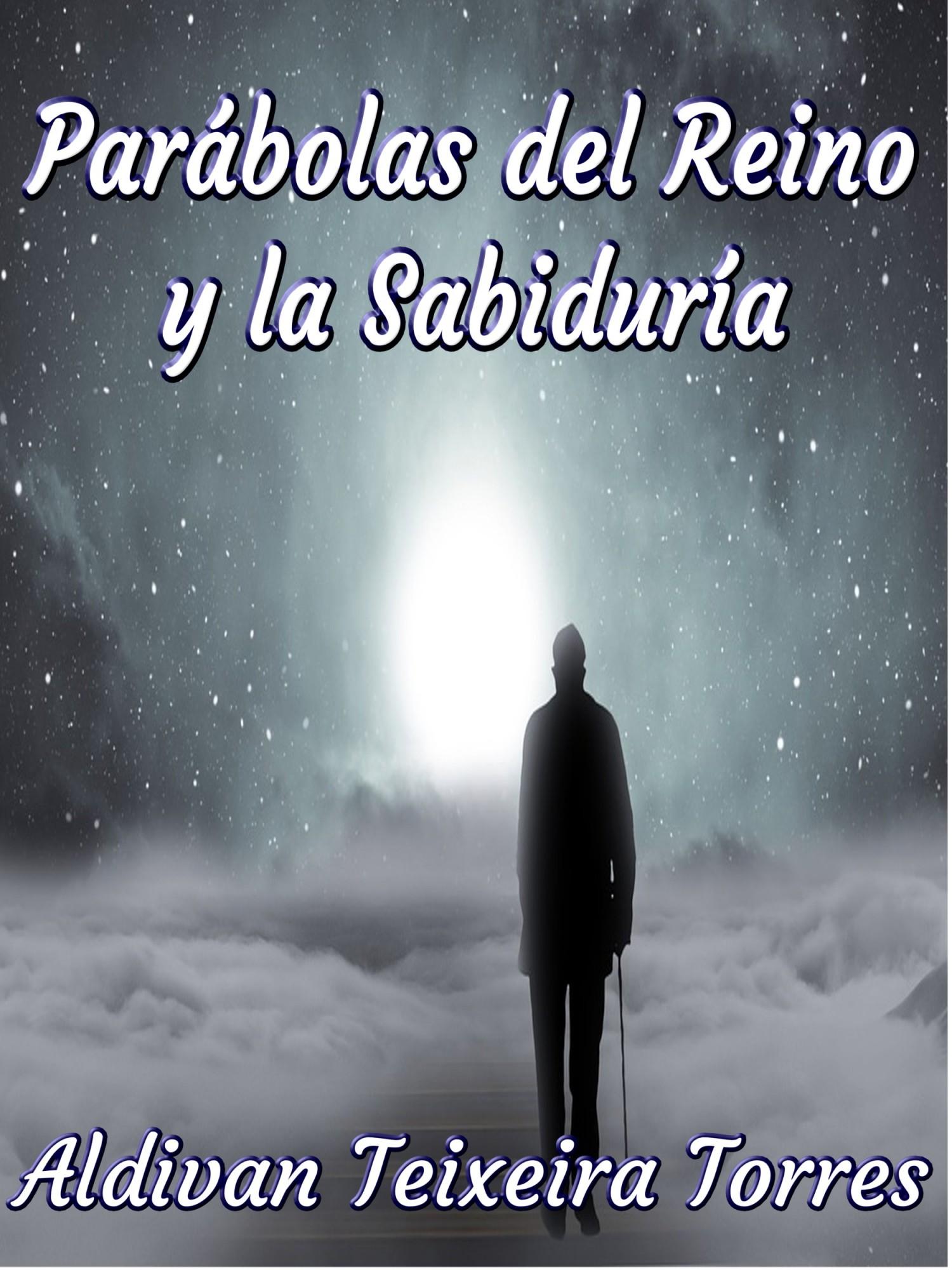 Aldivan Teixeira Torres Parábolas Del Reino Y La Sabiduría