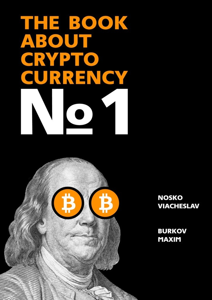 Viacheslav Nosko The Book about Cryptocurrency № 1 pseudonymous bosch this book is not good for you