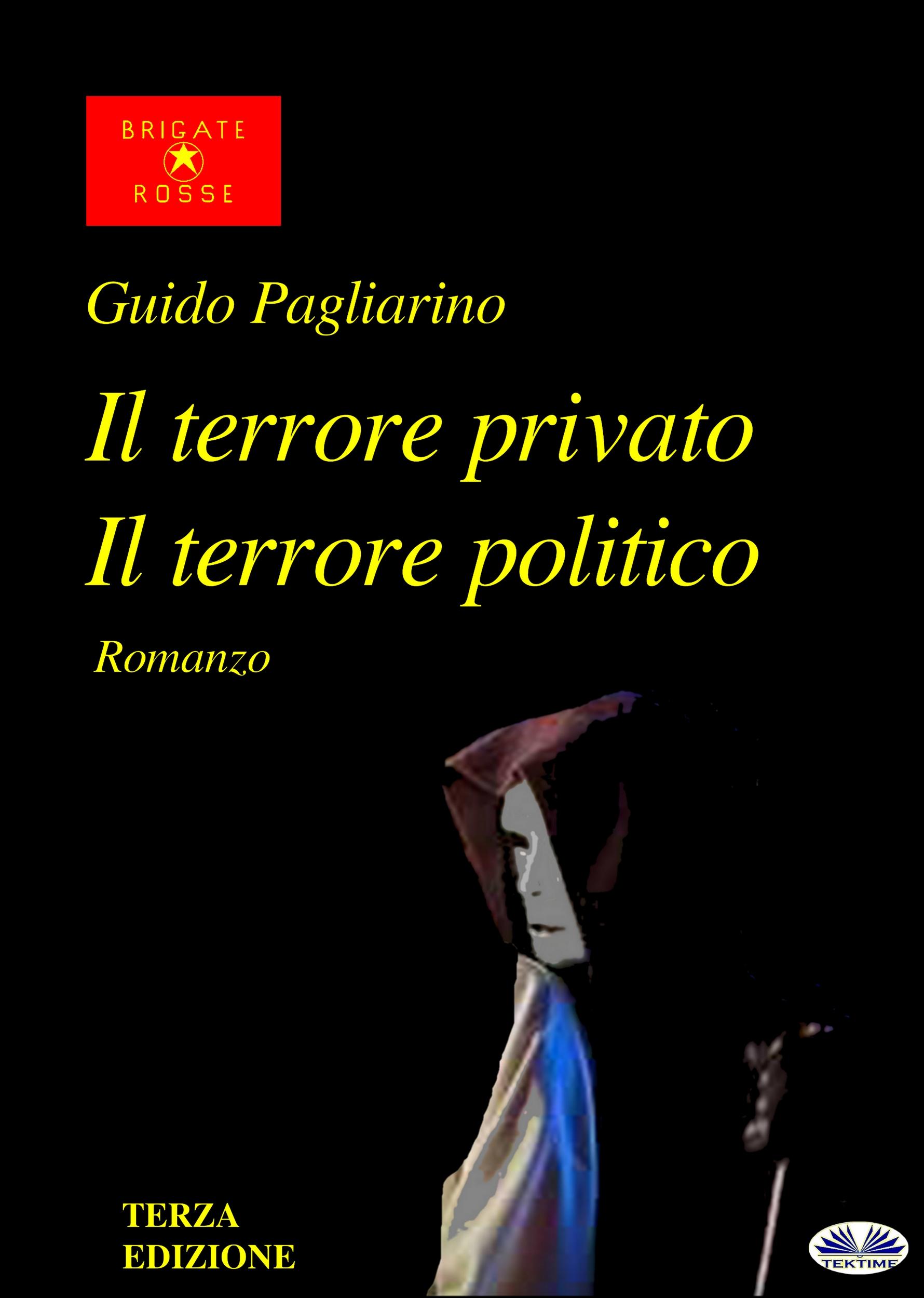 Guido Pagliarino Il Terrore Privato Il Terrore Politico il pittore