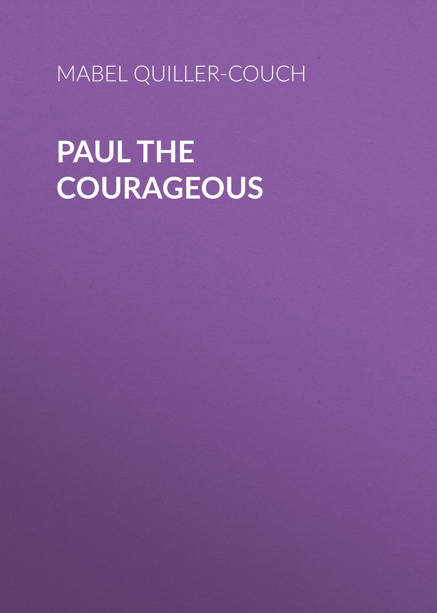Mabel Quiller-Couch Paul the Courageous