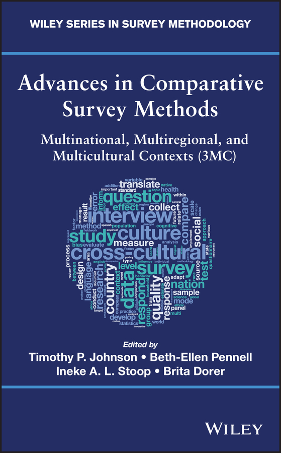 Timothy P. Johnson Advances in Comparative Survey Methods. Multinational, Multiregional, and Multicultural Contexts (3MC) a cross–polity survey