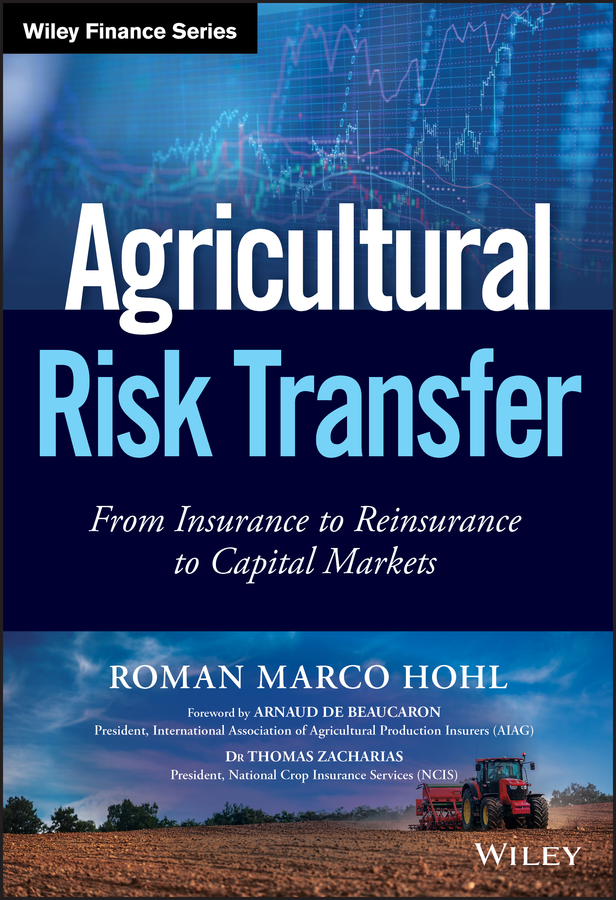 Фото - Roman Hohl Marco Agricultural Risk Transfer. From Insurance to Reinsurance to Capital Markets allen j flitcraft life insurance agents vade mecum setting forth the risks assumed and benefits guaranteed by the life insurance companies etc volume 21