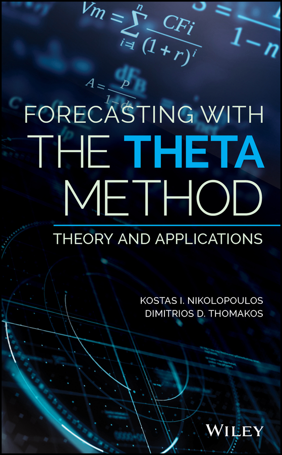 Kostas Nikolopoulos I. Forecasting With The Theta Method. Theory and Applications dorling steve operational weather forecasting