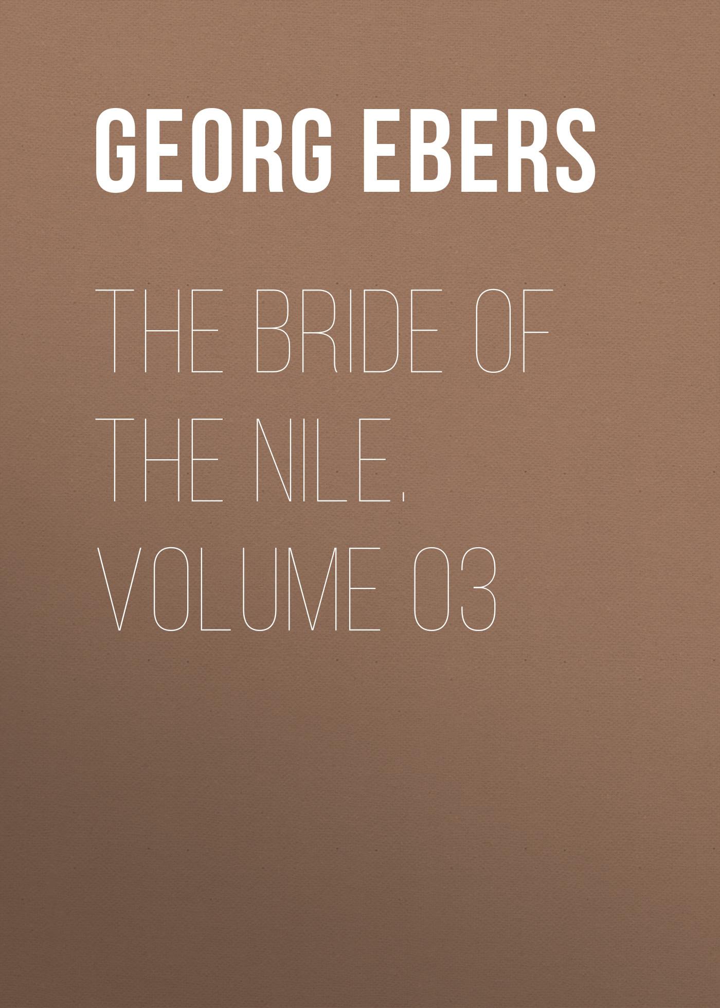 Georg Ebers The Bride of the Nile. Volume 03 gervinus georg gottfried the art of drinking
