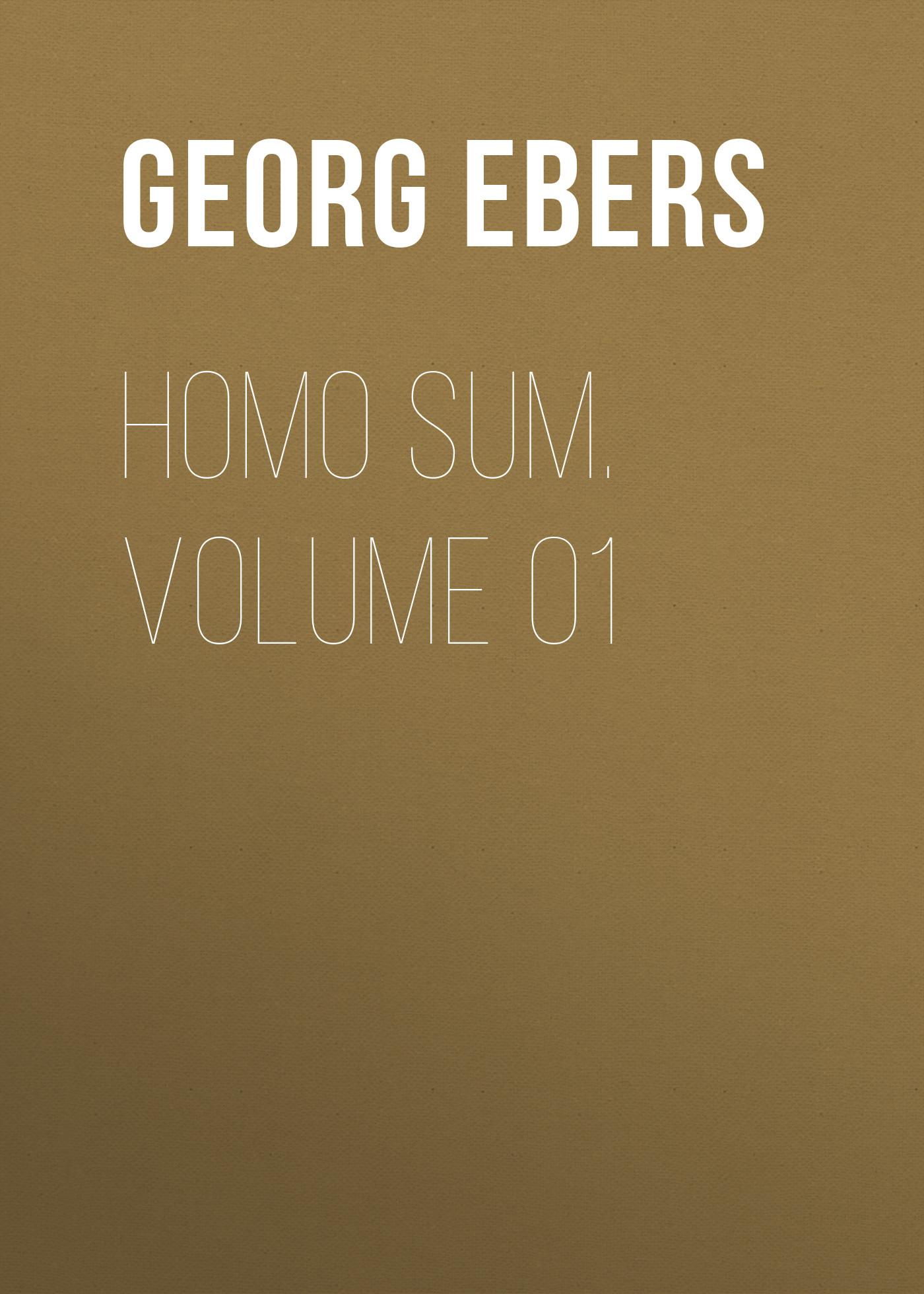 Georg Ebers Homo Sum. Volume 01 georg ebers homo sum volume 02