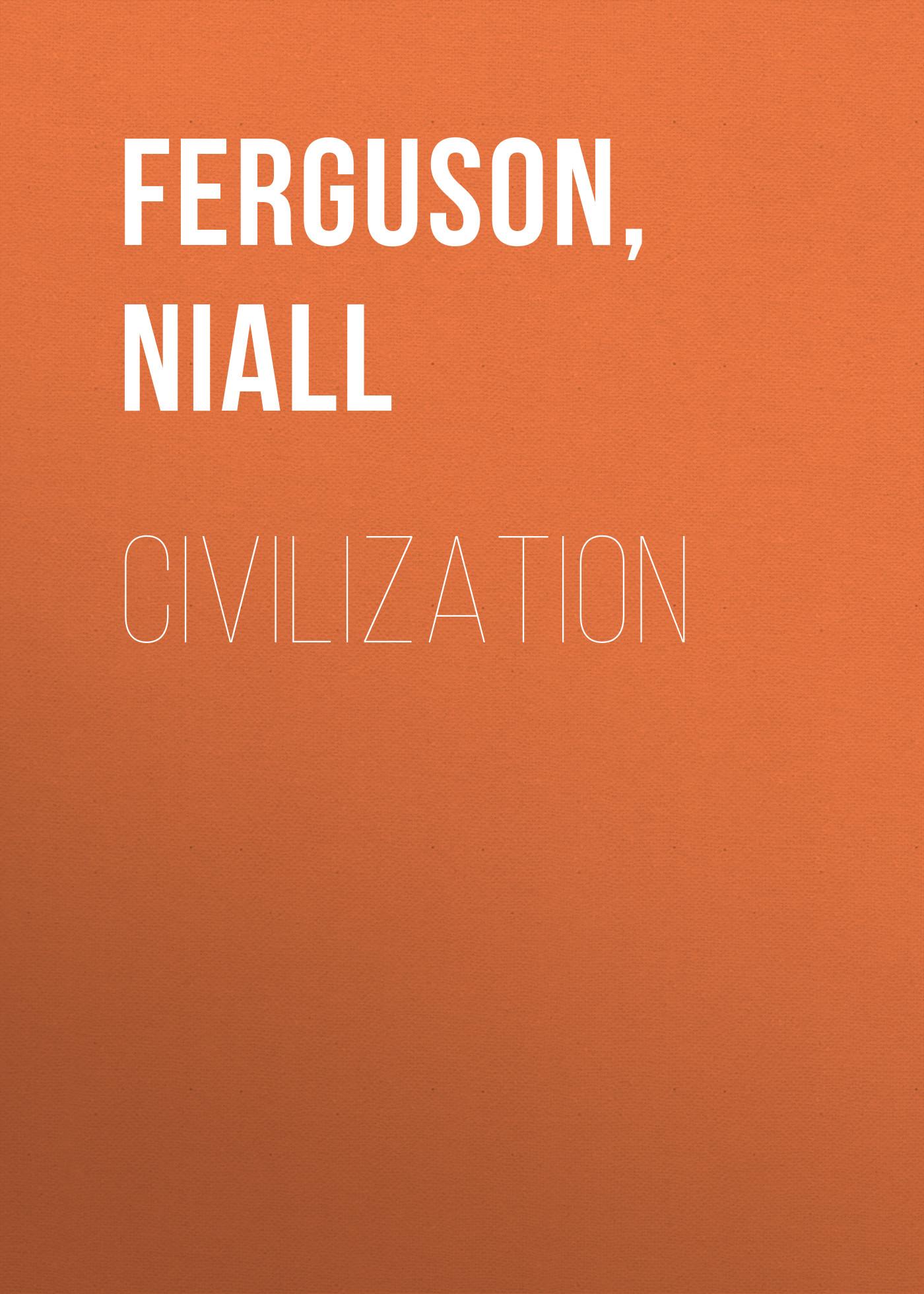 Niall Ferguson Civilization craig ferguson coquitlam