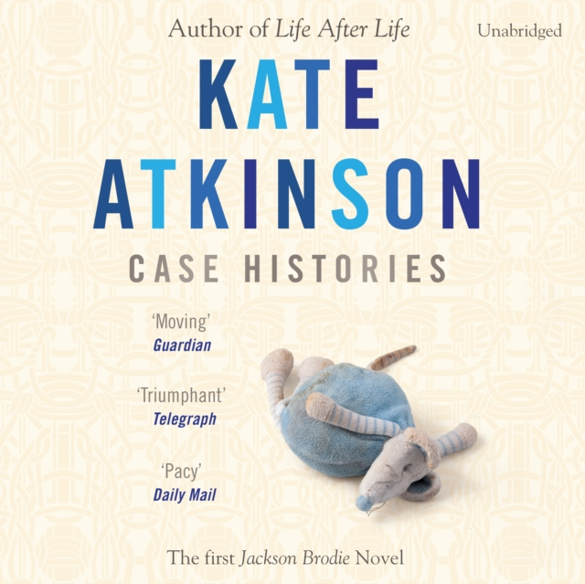 Kate Atkinson Case Histories histories