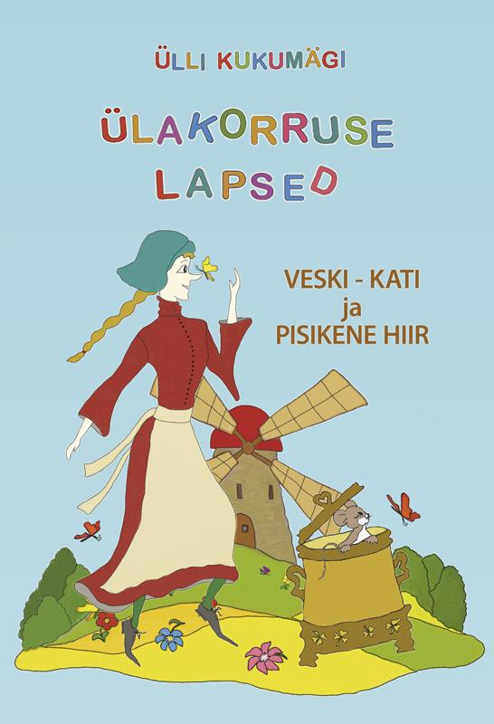 Ülli Kukumägi Veski-Kati ja pisikene hiir. Raamat koos audiofailidega kati murutar džungliseaduste vangid
