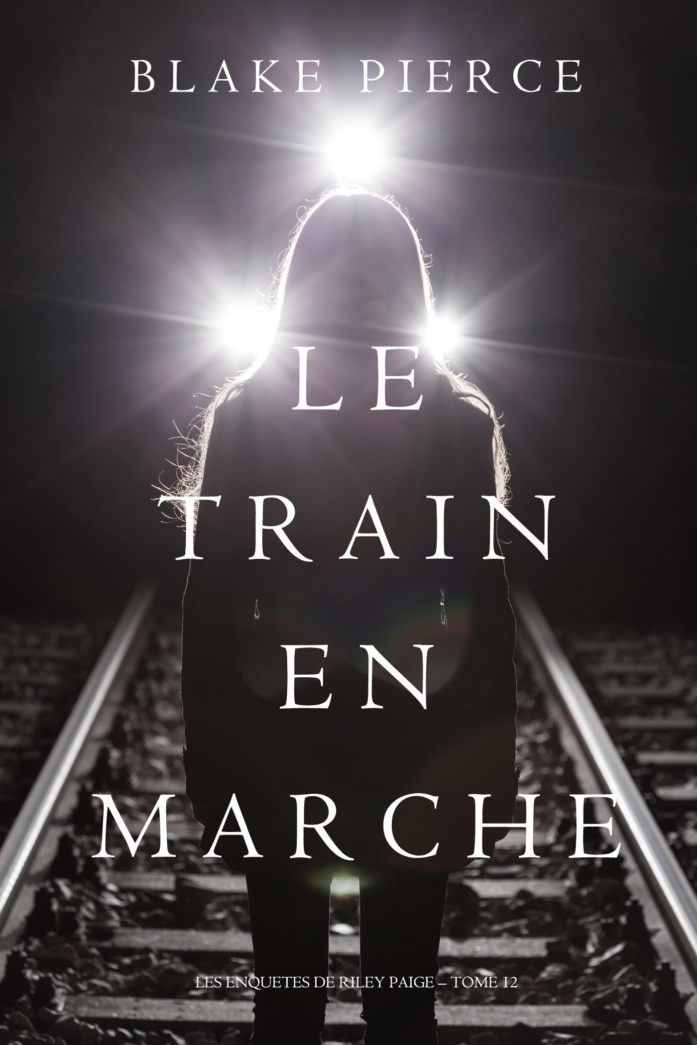 лучшая цена Блейк Пирс Le Train en Marche