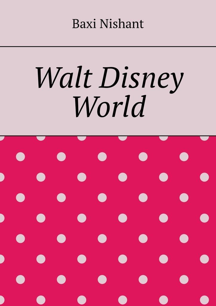 цены Baxi Nishant Walt Disney World