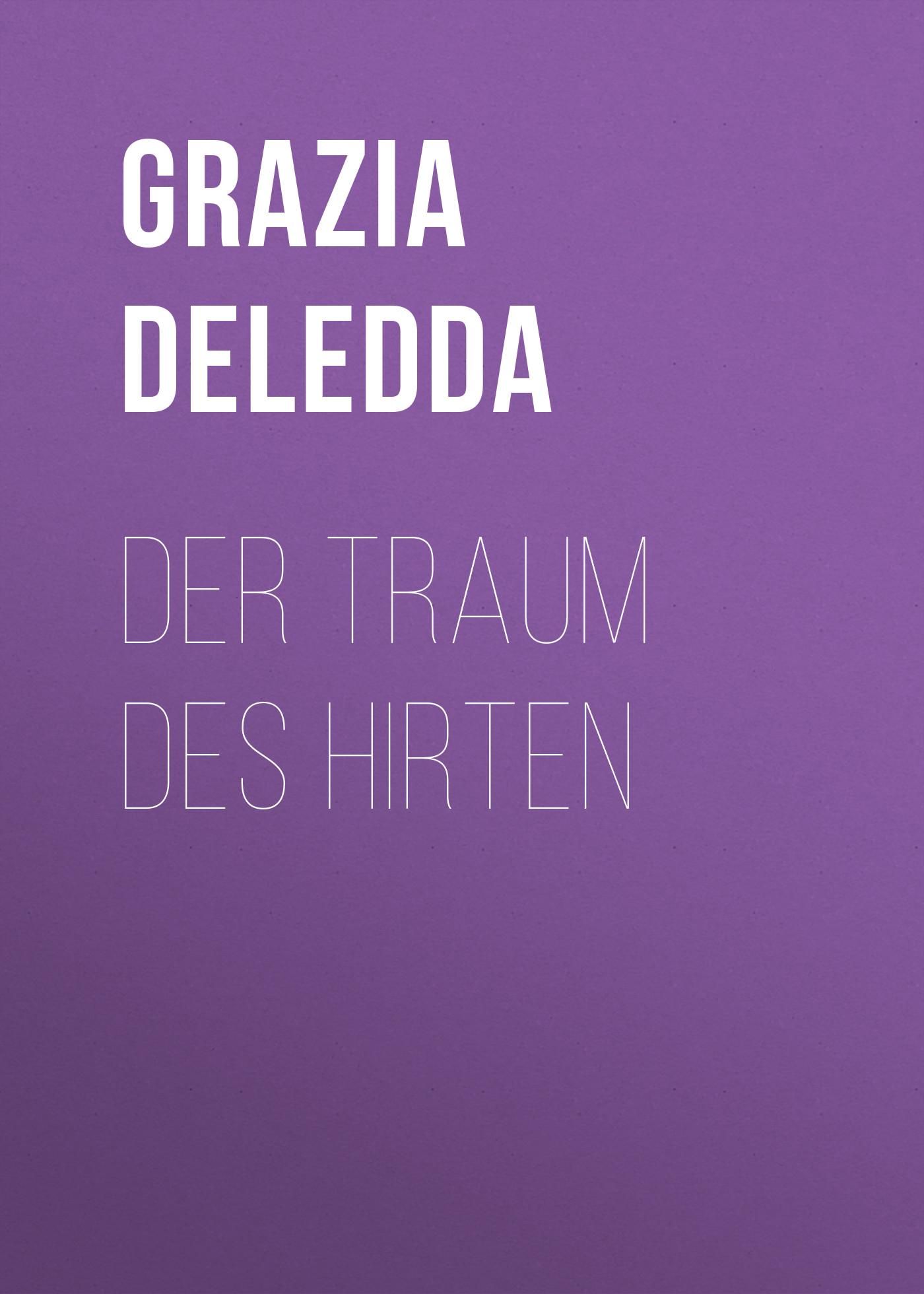 Grazia Deledda Der Traum des Hirten wolfgang schreyer der traum des hauptmann loy