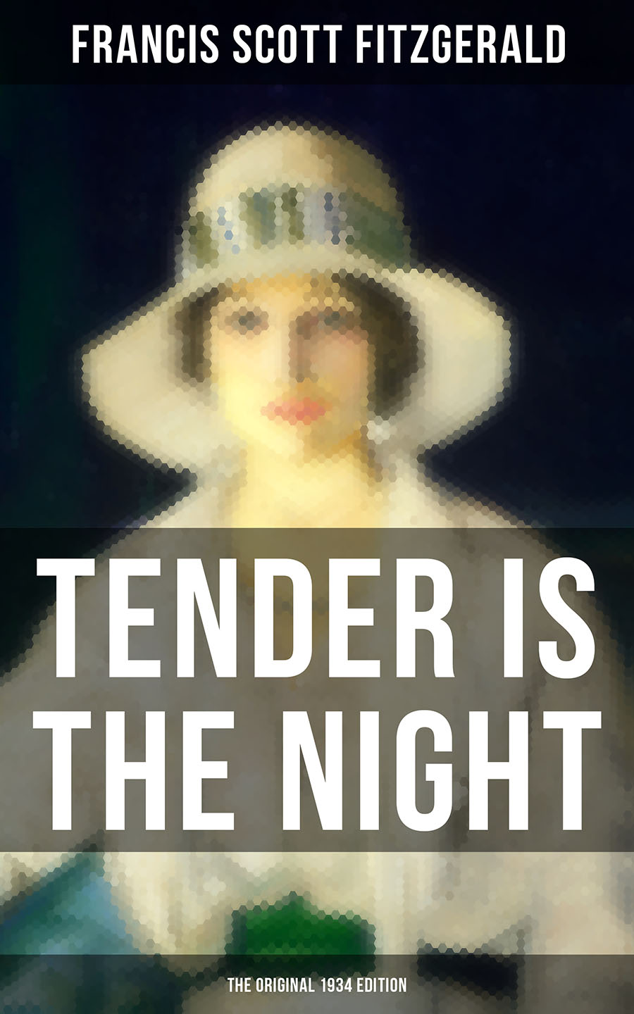 Francis Scott Fitzgerald TENDER IS THE NIGHT (The Original 1934 Edition) fitzgerald francis scott tender is the night isbn 978 5 521 00165 1