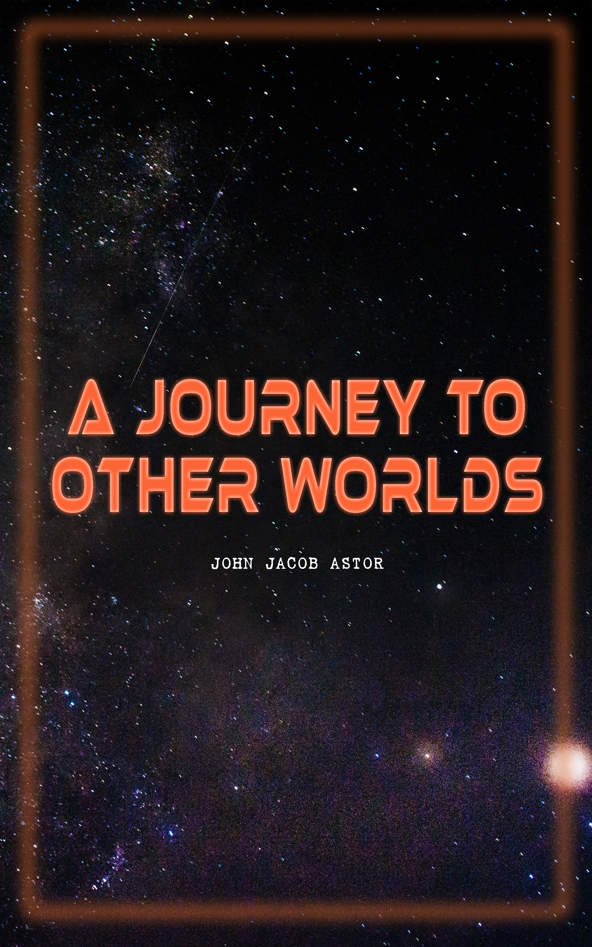 John Jacob Astor A Journey to Other Worlds все цены