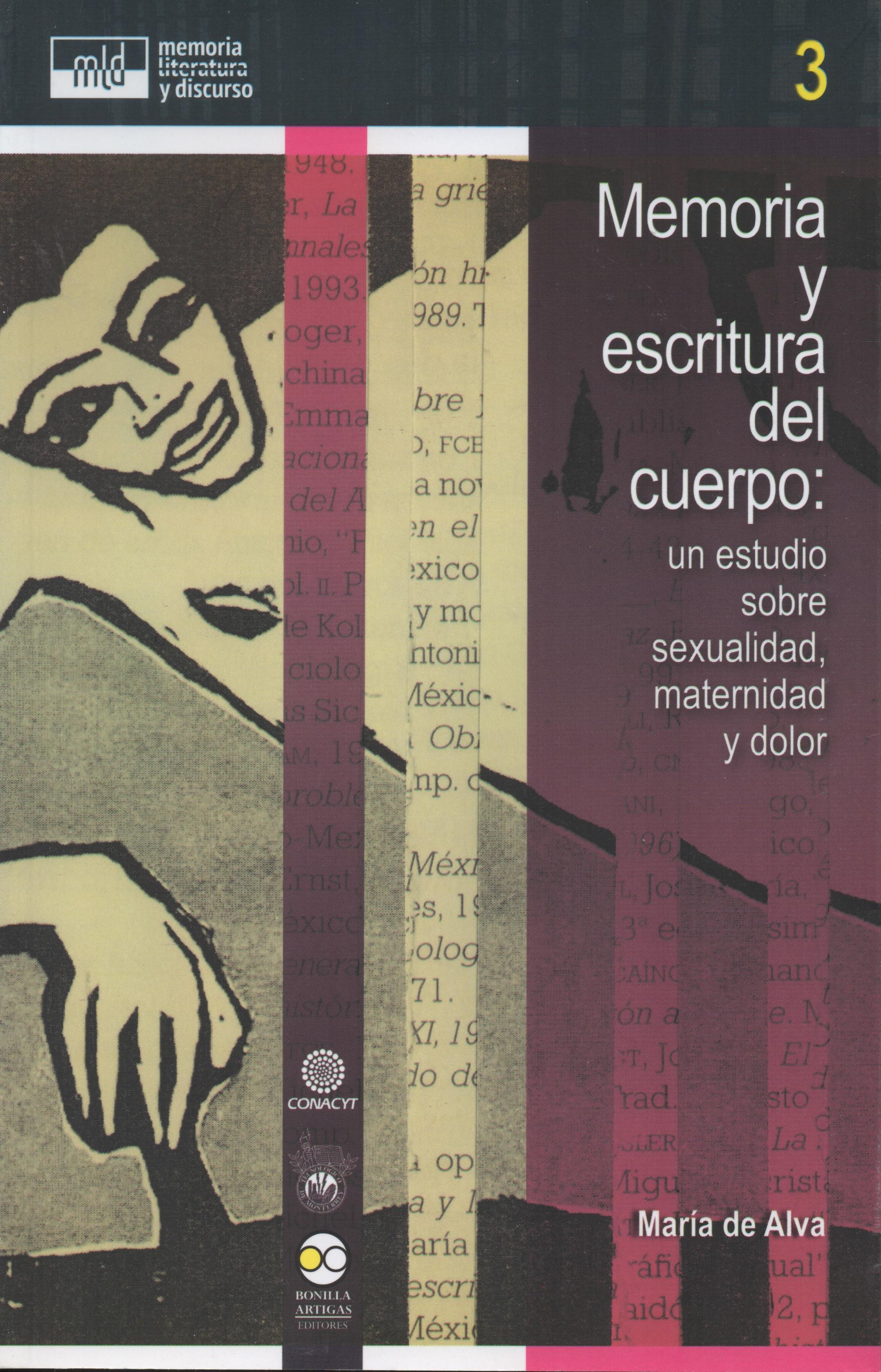 María de Alva Memoria y escritura del cuerpo: un estudio sobre sexualidad, maternidad y dolor