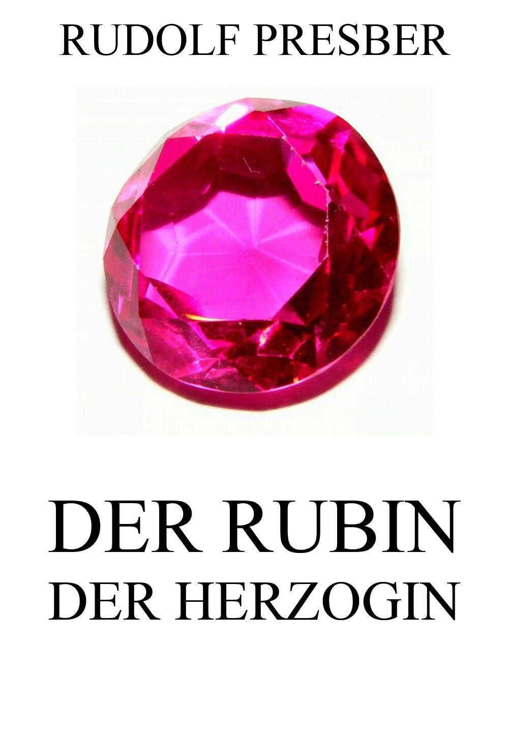 Rudolf Presber Der Rubin der Herzogin