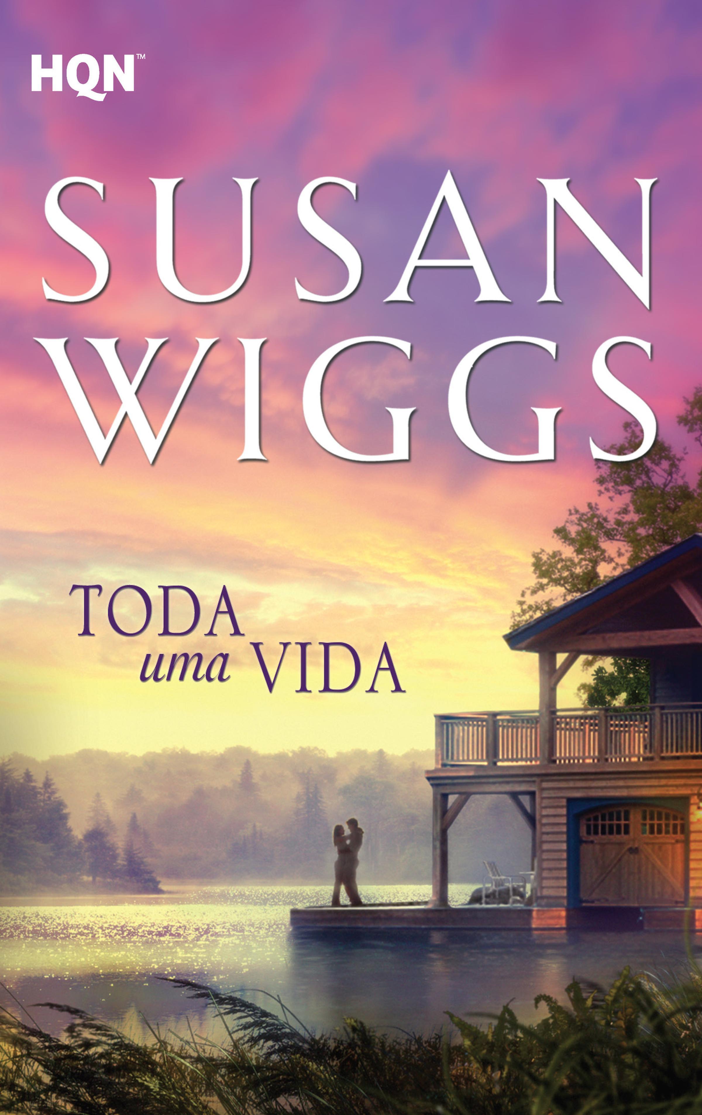 Susan Wiggs Toda uma vida susan stephens uma vida licenciosa