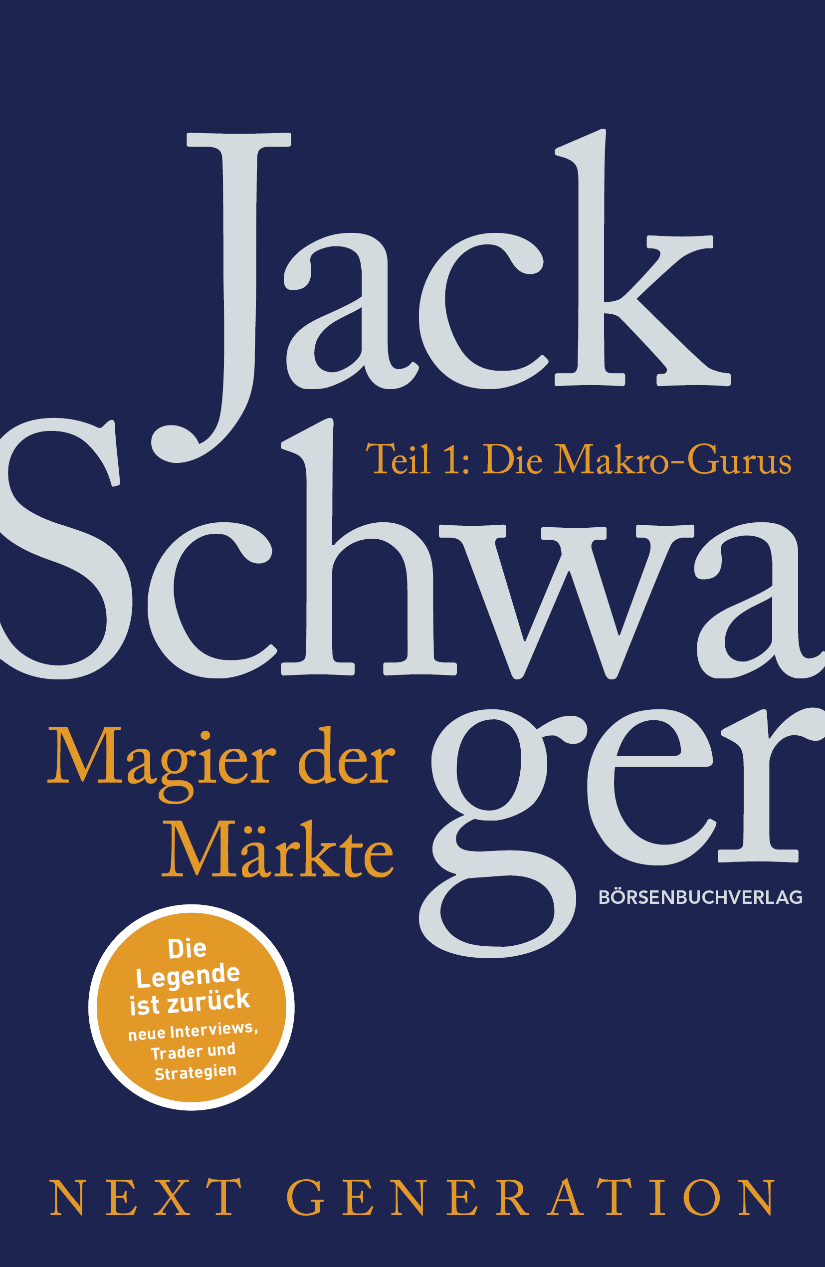 Jack D. Schwager Magier der Märkte: Next Generation: Teil 1 jack schwager d market wizards interviews with top traders