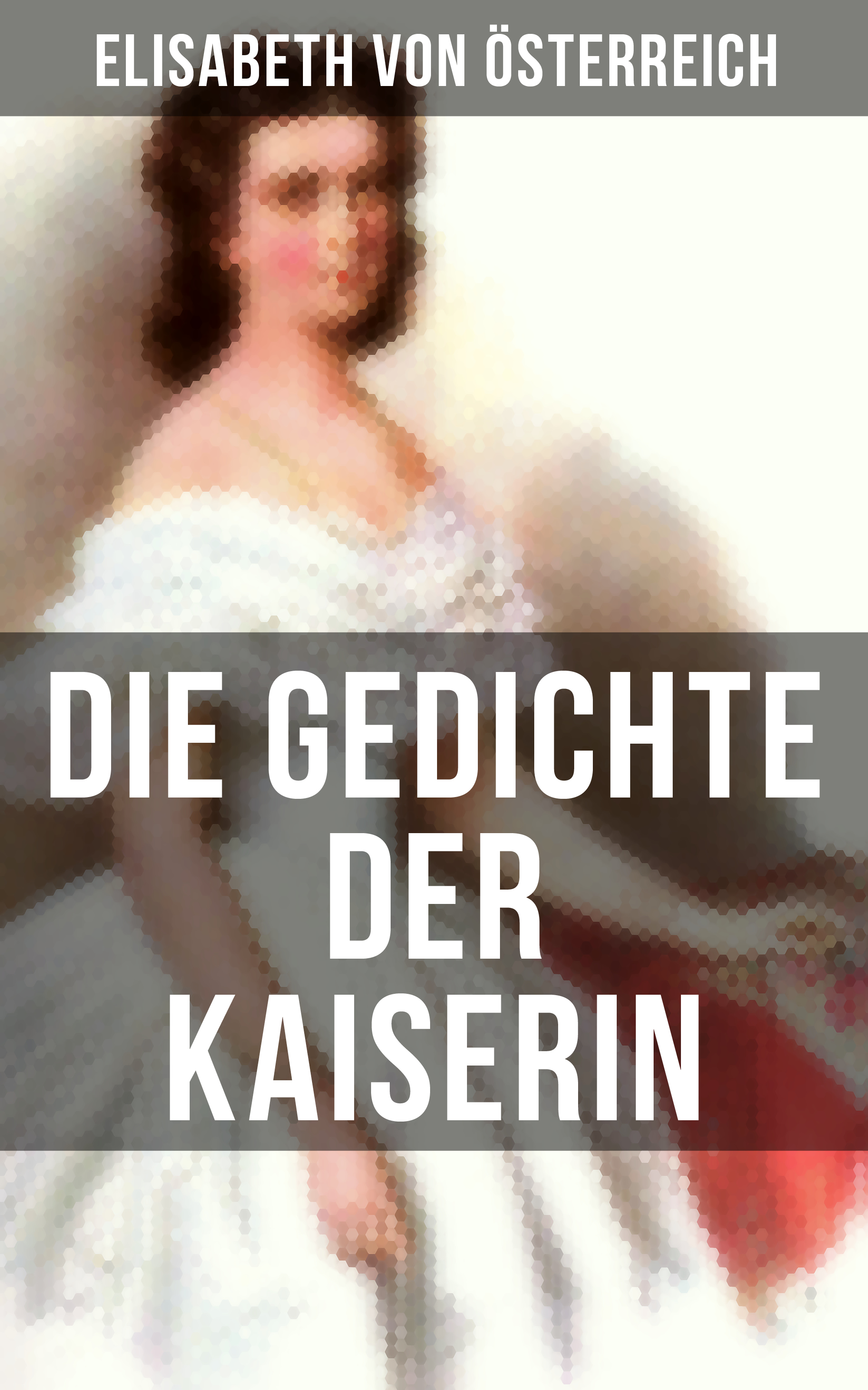 цена на Elisabeth von Osterreich Die Gedichte der Kaiserin Elisabeth von Österreich