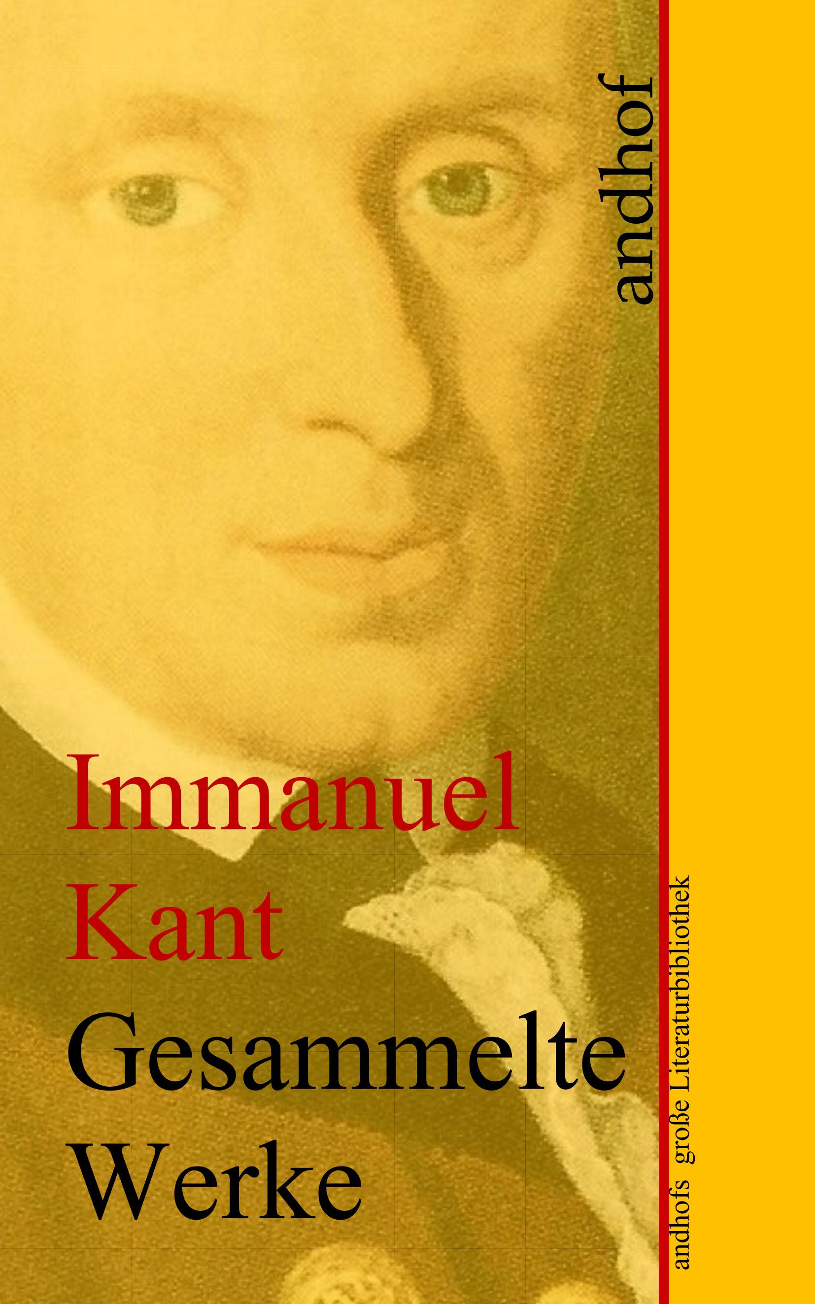 Immanuel Kant Immanuel Kant: Gesammelte Werke immanuel kant was heißt sich im denken orientieren