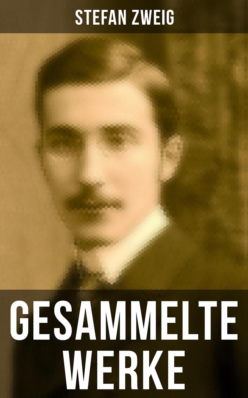 Stefan Zweig Gesammelte Werke von Stefan Zweig