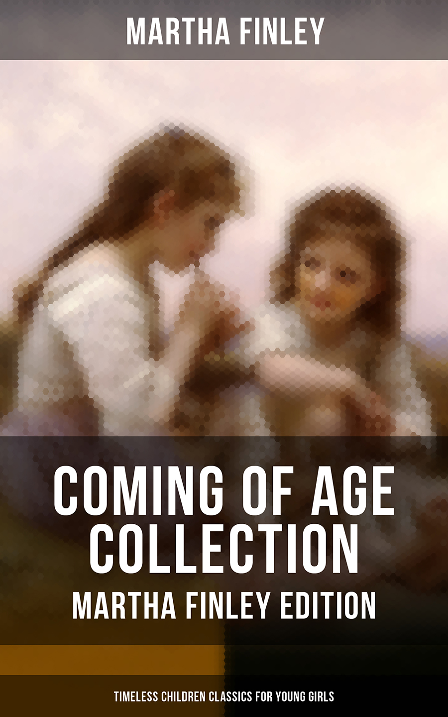 Finley Martha COMING OF AGE COLLECTION - Martha Finley Edition (Timeless Children Classics For Young Girls) dark age dark age acedia limited edition