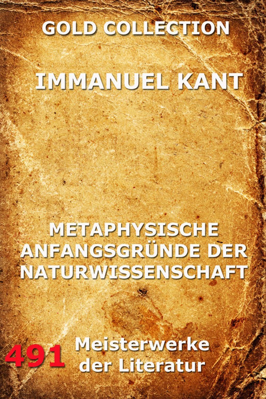 Immanuel Kant Metaphysische Anfangsgründe der Naturwissenschaft immanuel kant was heißt sich im denken orientieren