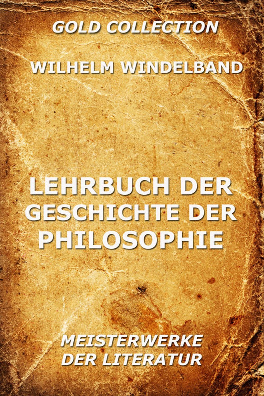 Wilhelm Windelband Lehrbuch der Geschichte der Philosophie friedrich wilhelm barthold geschichte der deutschen hansa volume 3