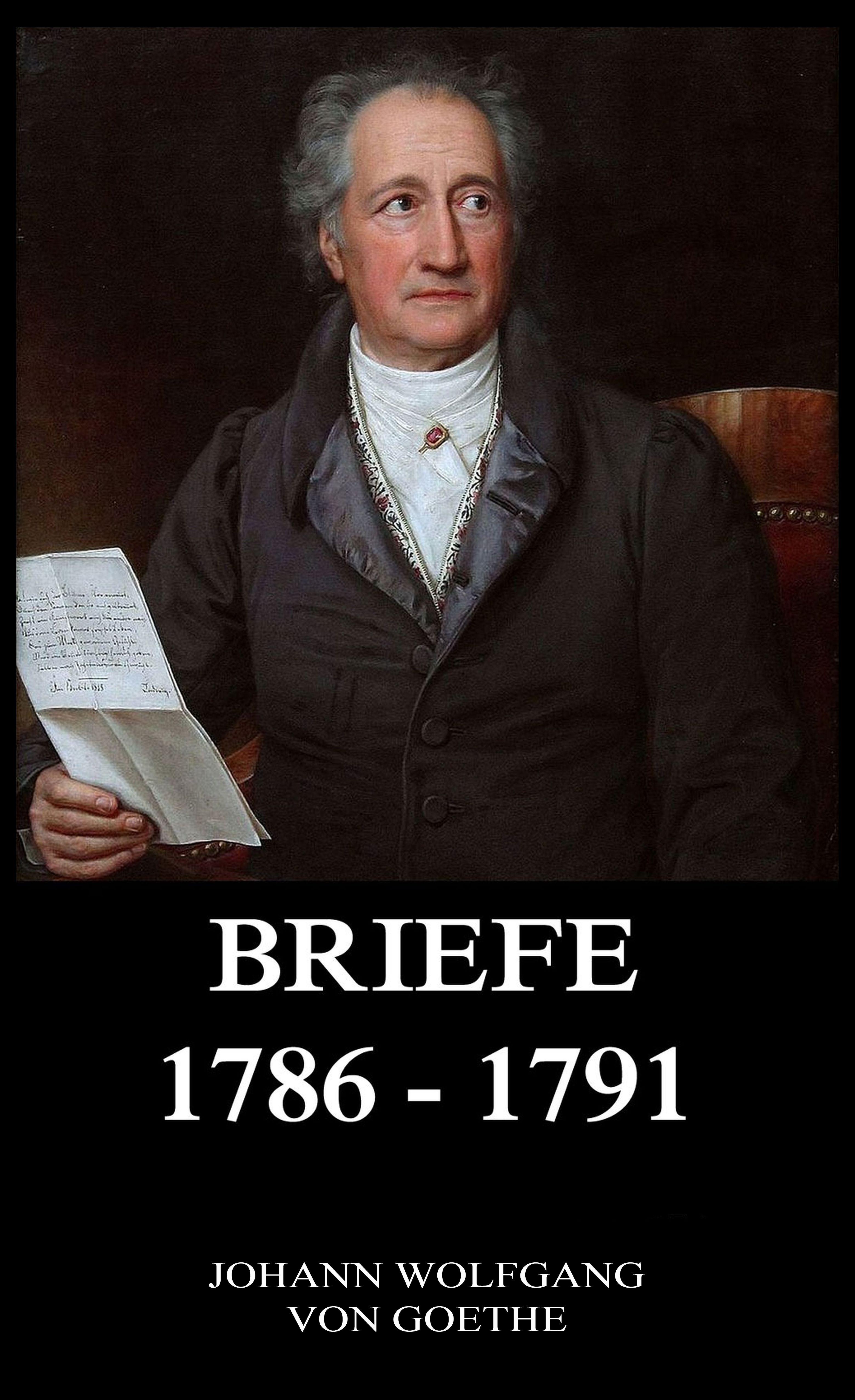 Johann Wolfgang von Goethe Briefe 1786 - 1791