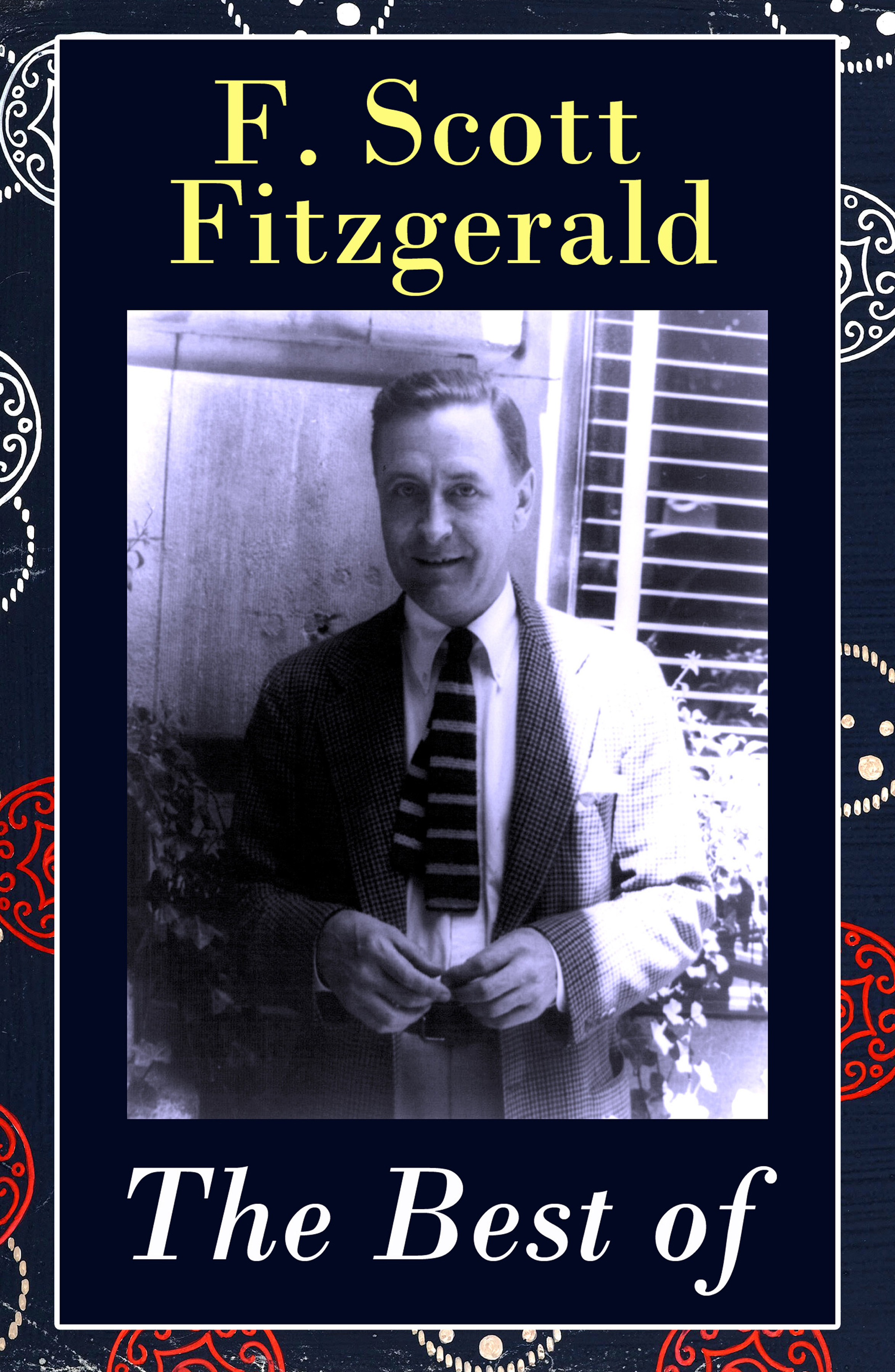 Francis Scott Fitzgerald The Best of F. Scott Fitzgerald: The Great Gatsby + Tender Is the Night + This Side of Paradise + The Beautiful and Damned + The 13 Most Notable Short Stories the circus of the damned