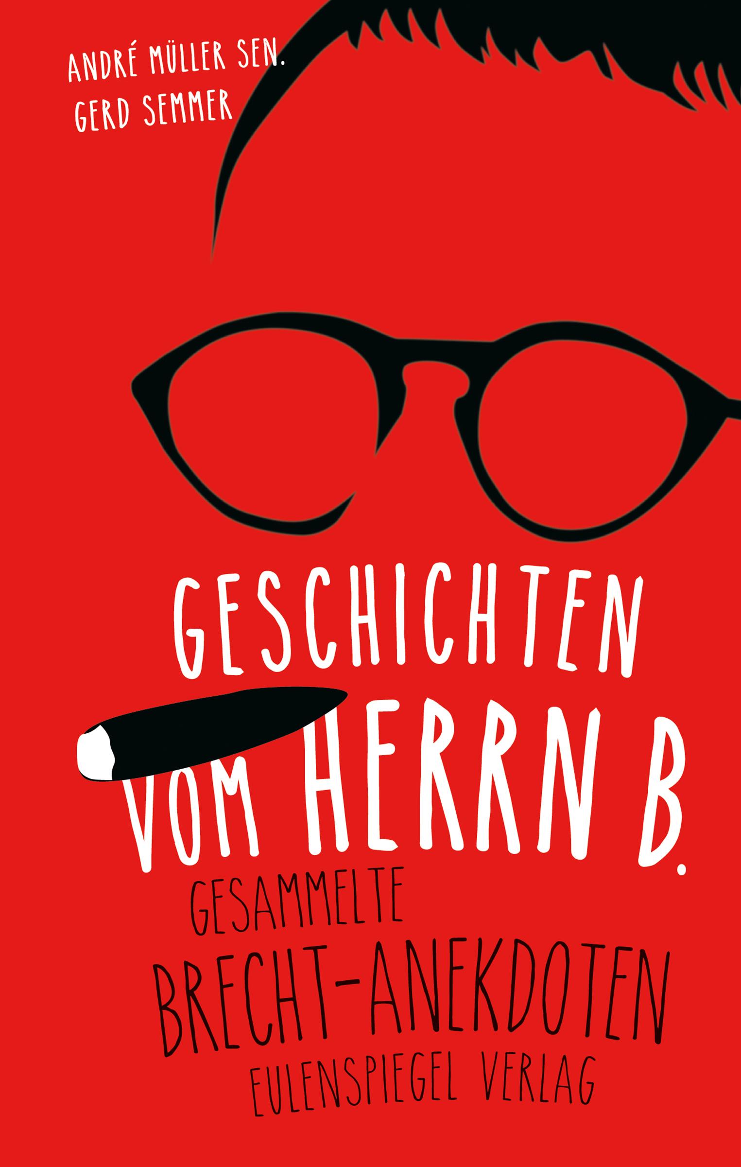 Bertolt Brecht Geschichten vom Herrn B. brecht bertolt добрый человек из сезуана der gute mensch von sezuan на немец яз