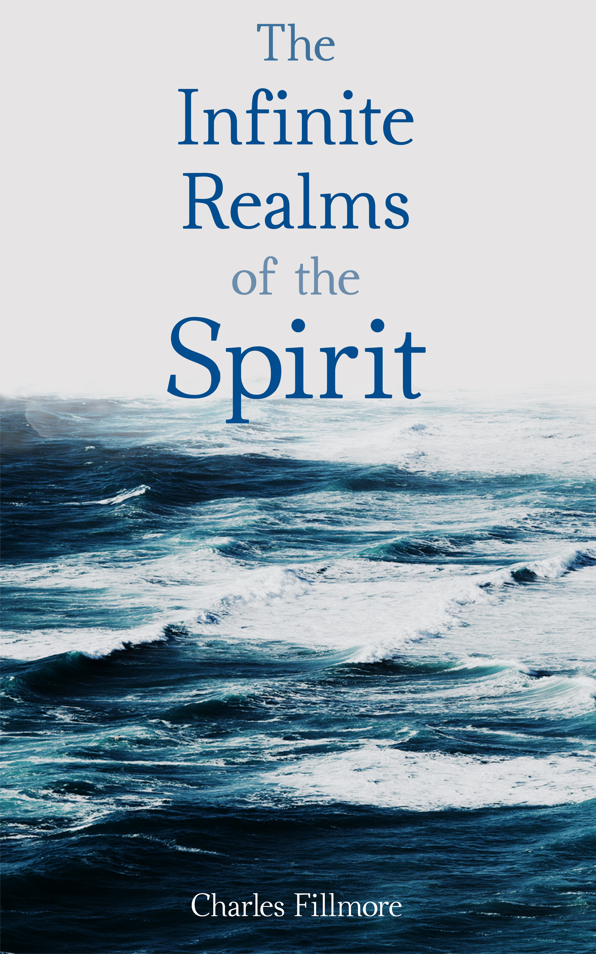 Charles Fillmore The Infinite Realms of the Spirit the spirit of the bauhaus