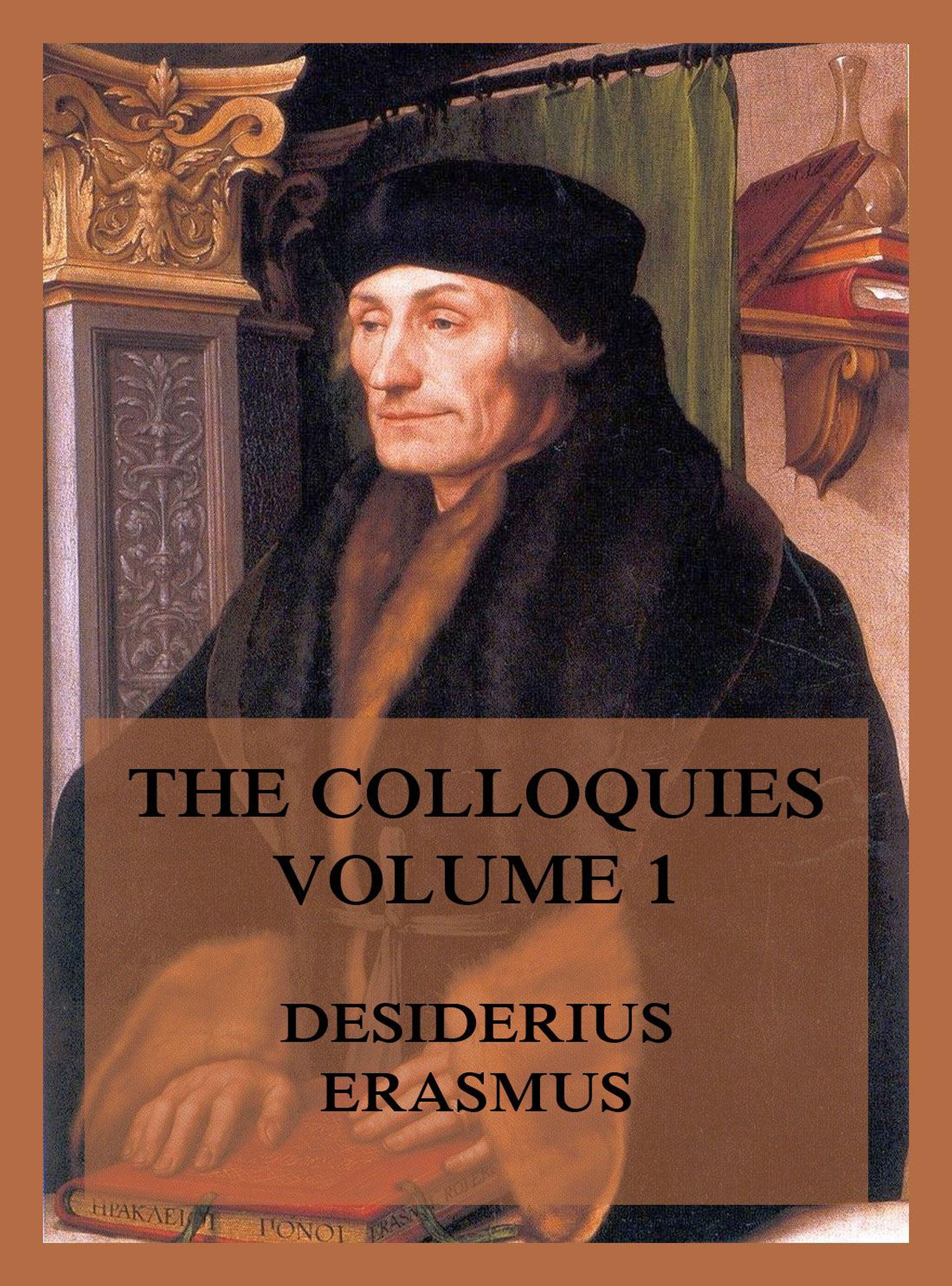 Desiderius Erasmus The Colloquies, Volume 1