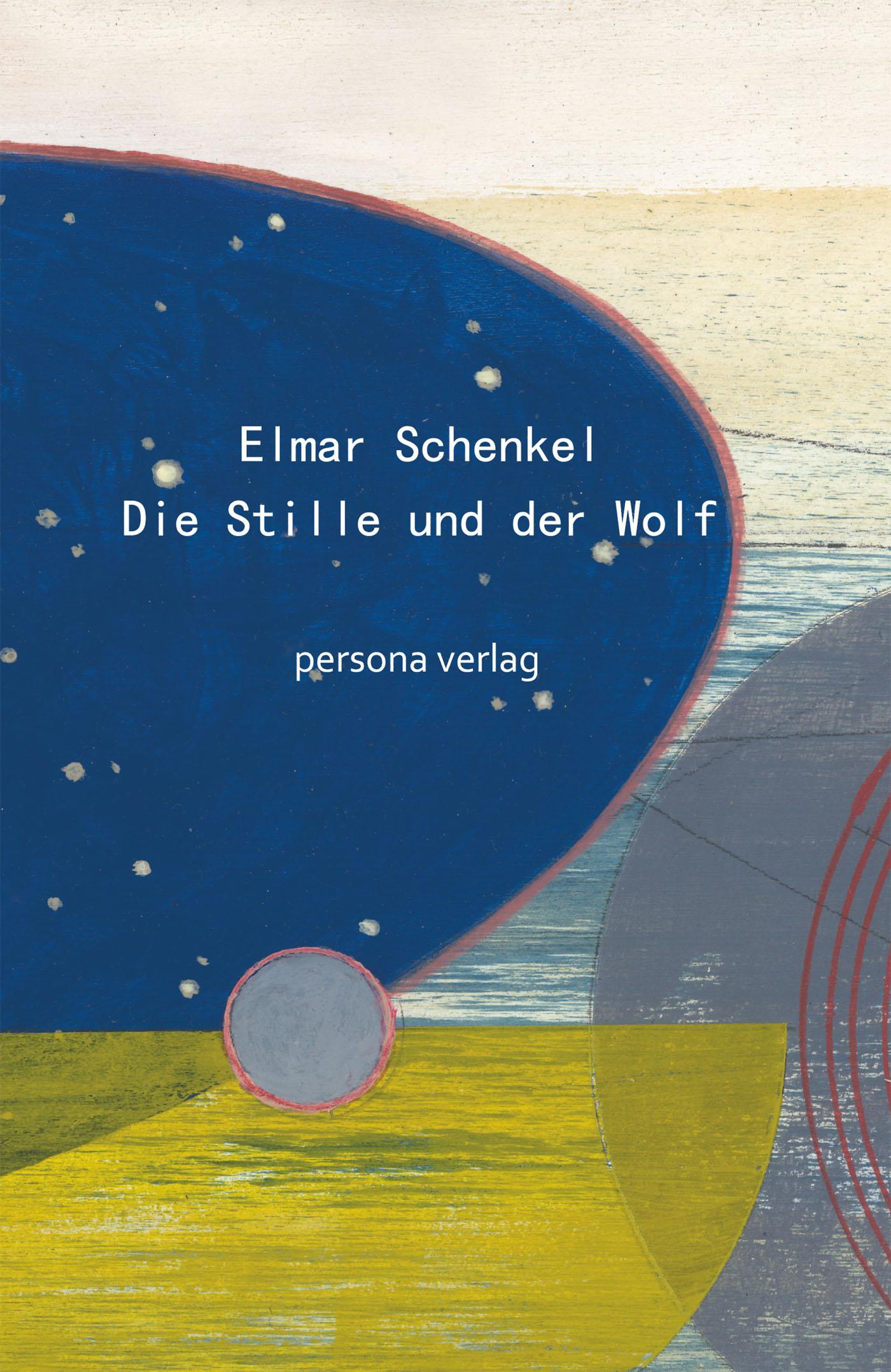 Elmar Schenkel Die Stille und der Wolf susan laine aus der stille