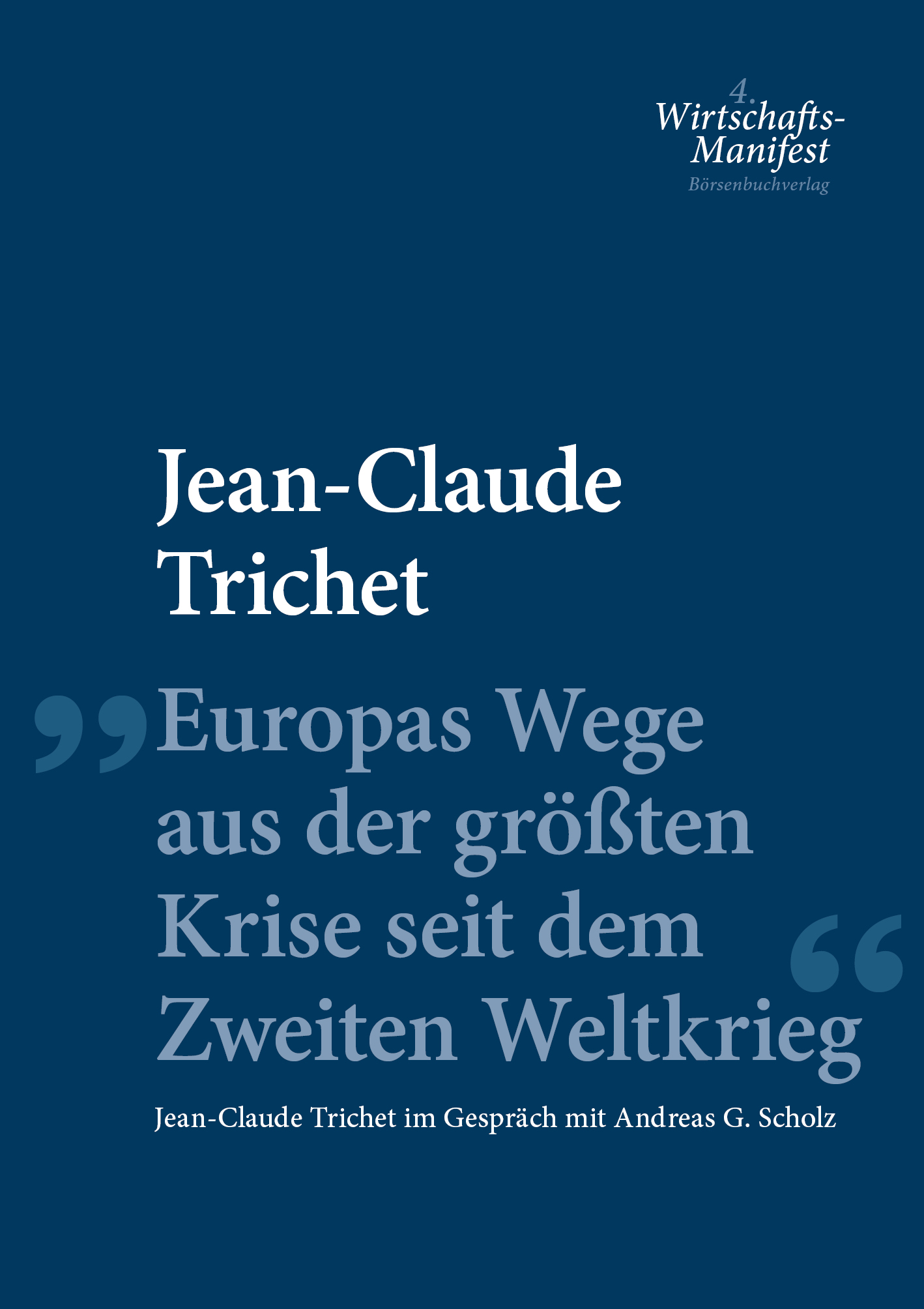 Jean-Claude Trichet Europas Wege aus der größten Krise seit dem Zweiten Weltkrieg der werdegang der krise