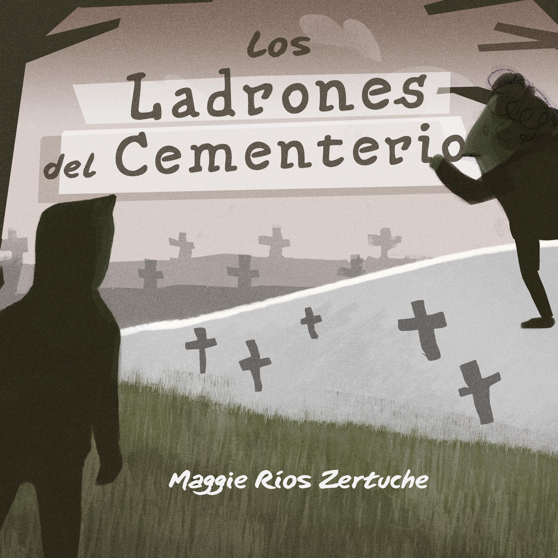 Maggie Ríos Zertuche Los ladrones del cementerio все цены