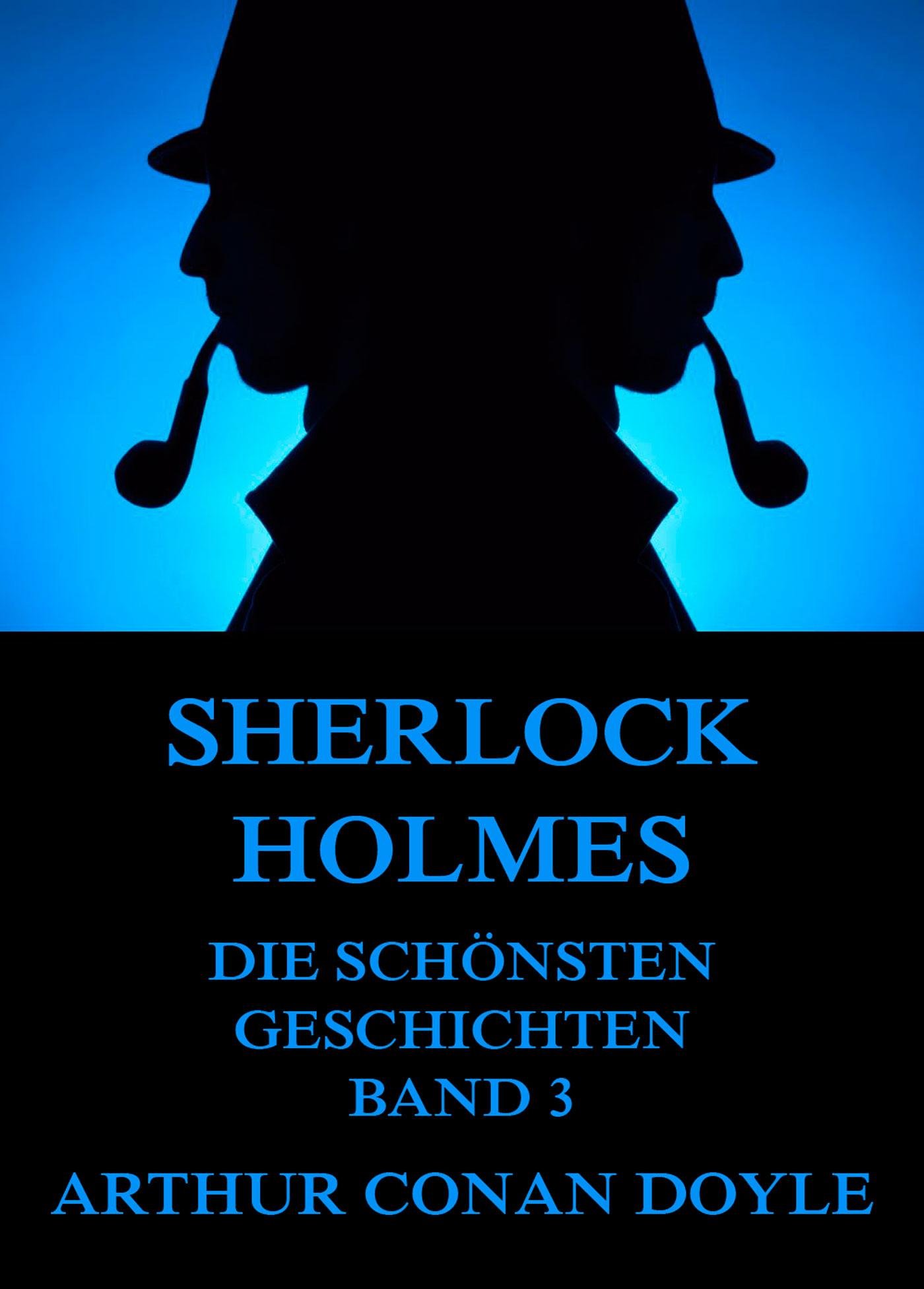 sherlock holmes die schonsten detektivgeschichten band 3