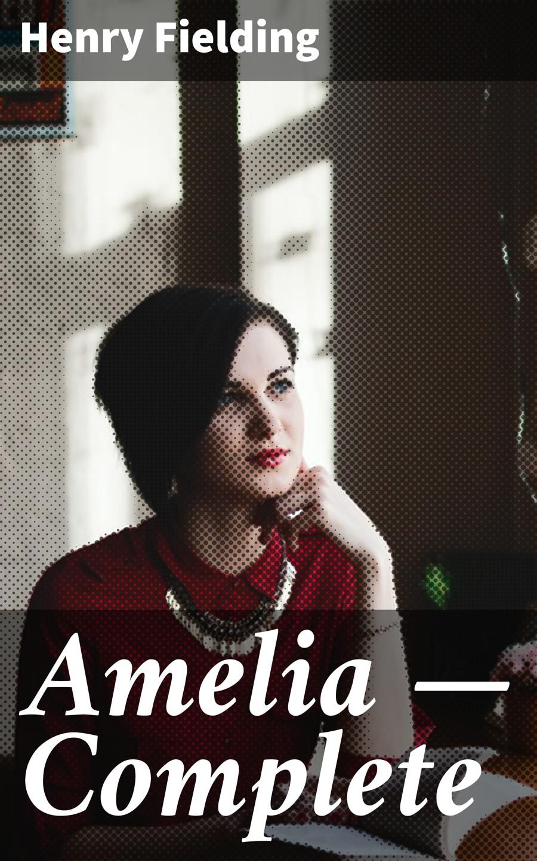 Генри Филдинг Amelia — Complete fielding henry amelia 1