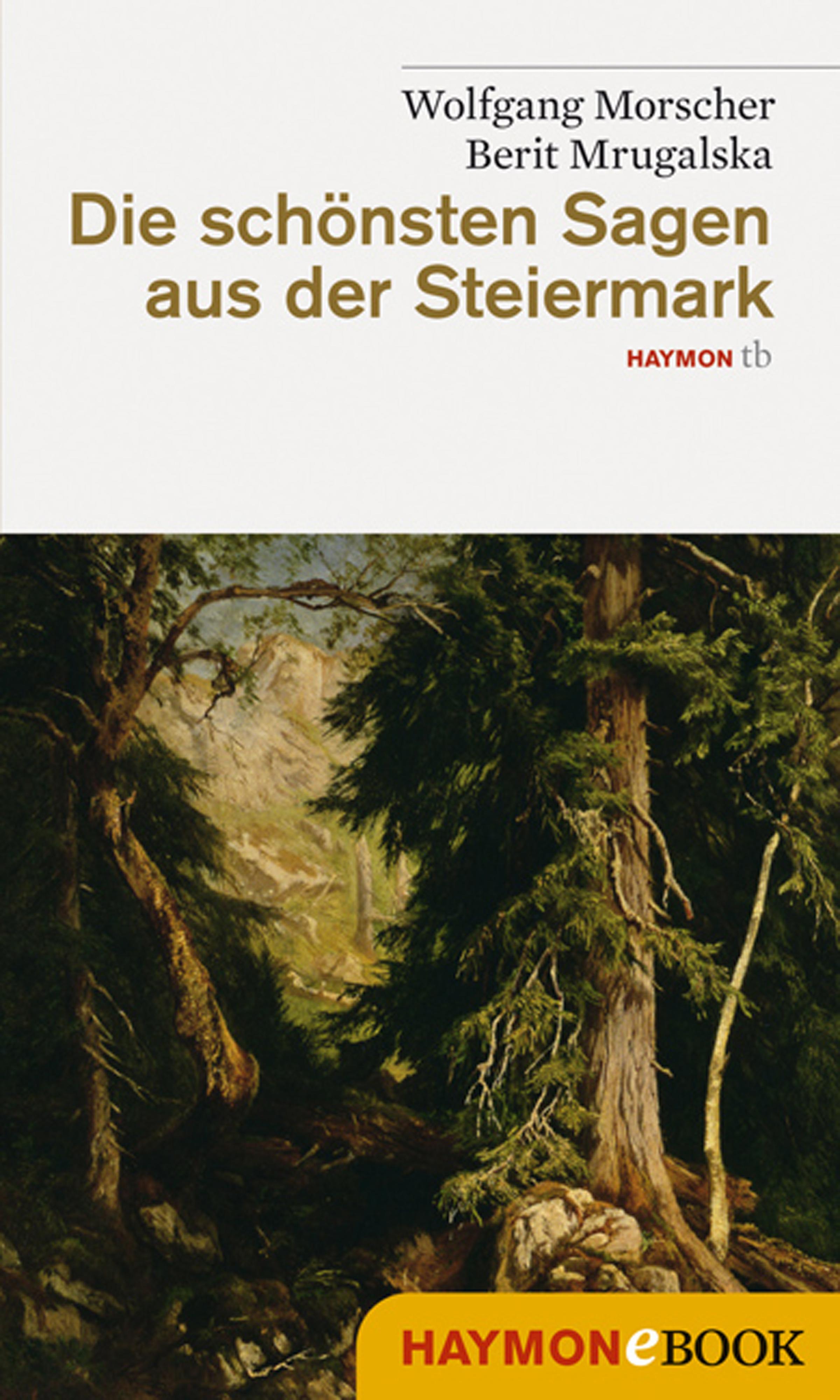 Wolfgang Morscher Die schönsten Sagen aus der Steiermark ignaz vincenz zingerle sagen aus tirol german edition
