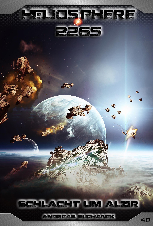 Andreas Suchanek Heliosphere 2265 - Band 40: Schlacht um Alzir (Science Fiction) andreas suchanek heliosphere 2265 band 14 das erste ziel science fiction