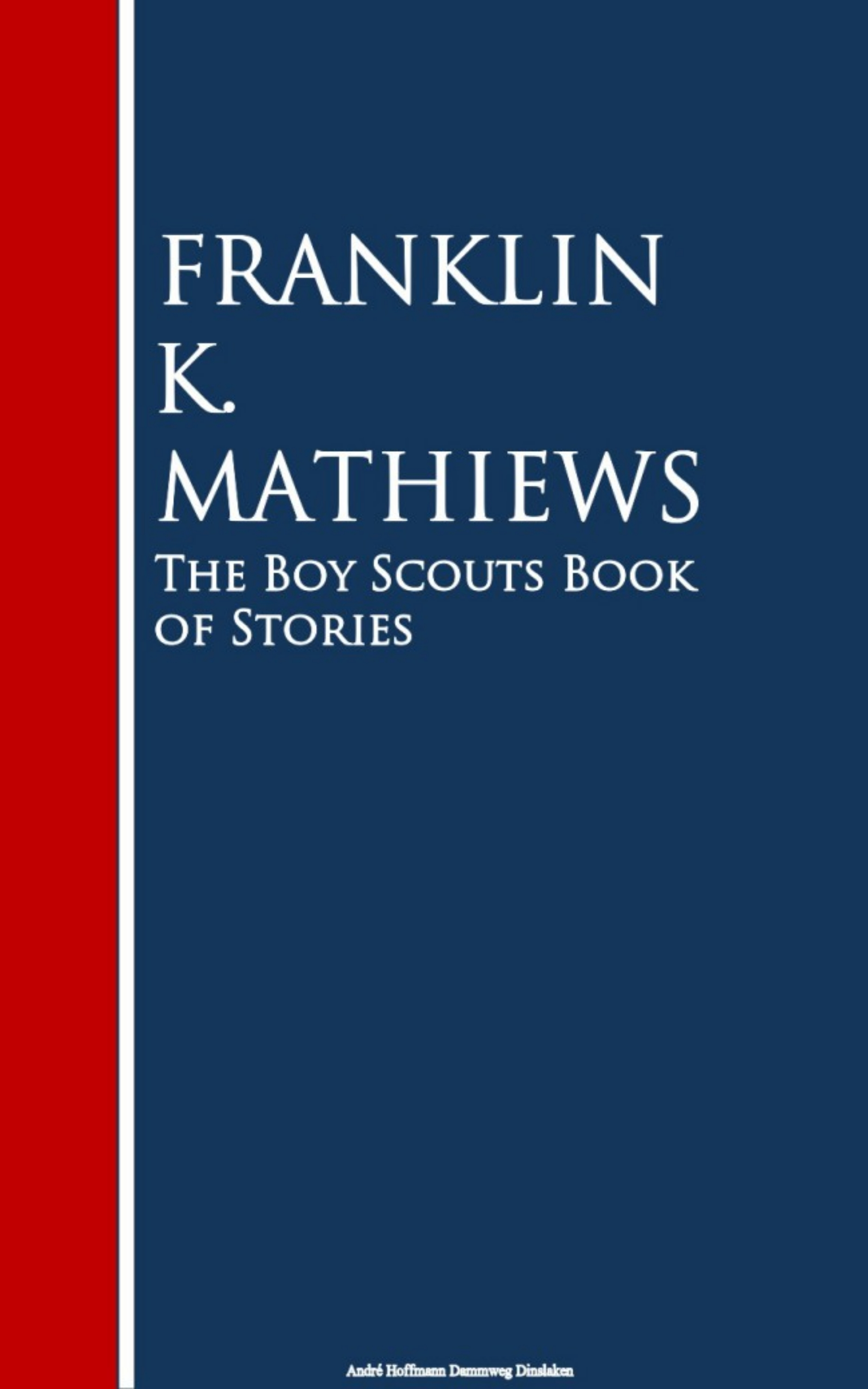 Franklin K. Mathiews The Boy Scouts Book of Stories book boy