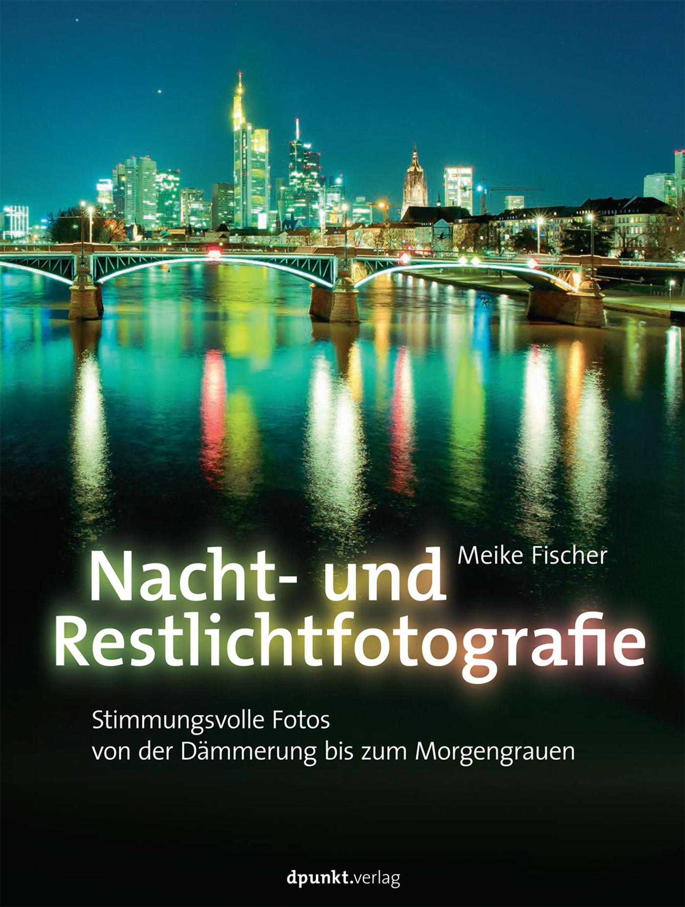 Meike Fischer Nacht- und Restlichtfotografie