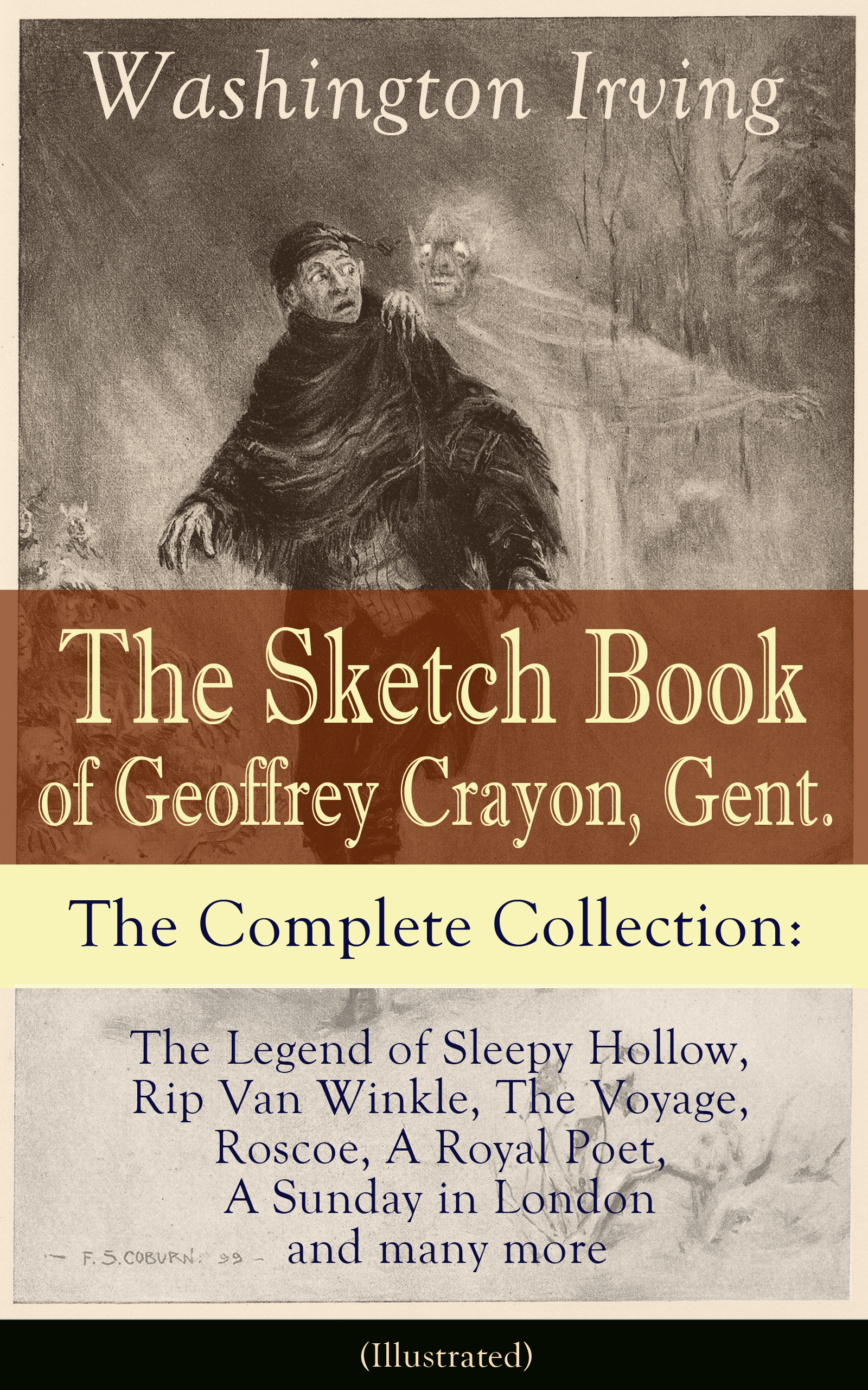 Вашингтон Ирвинг The Sketch Book of Geoffrey Crayon, Gent. - The Complete Collection: The Legend of Sleepy Hollow, Rip Van Winkle, The Voyage, Roscoe, A Royal Poet, A Sunday in London and many more (Illustrated) w irving the sketch book of geoffrey crayon gent
