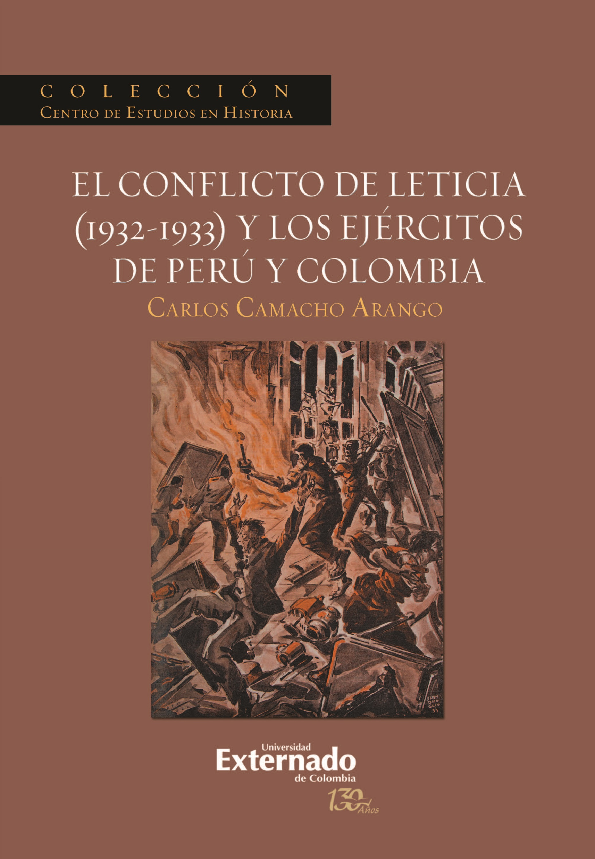 Carlos Camacho Arango El conflicto de Leticia (1932-1933) y los ejércitos de Perú y Colombia ciro y los persas viedma