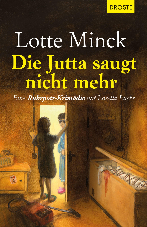 Lotte Minck Die Jutta saugt nicht mehr lotte minck die jutta saugt nicht mehr
