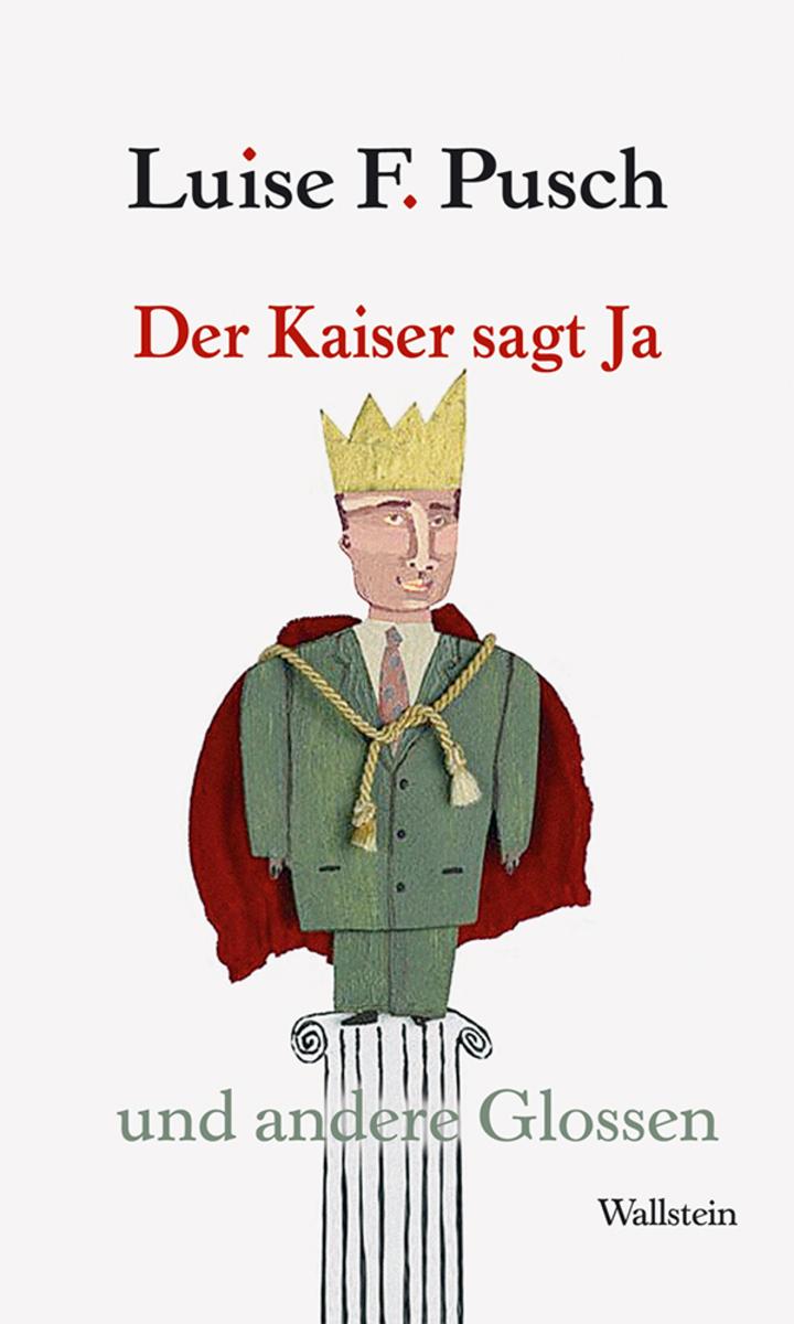 Luise F. Pusch Der Kaiser sagt Ja