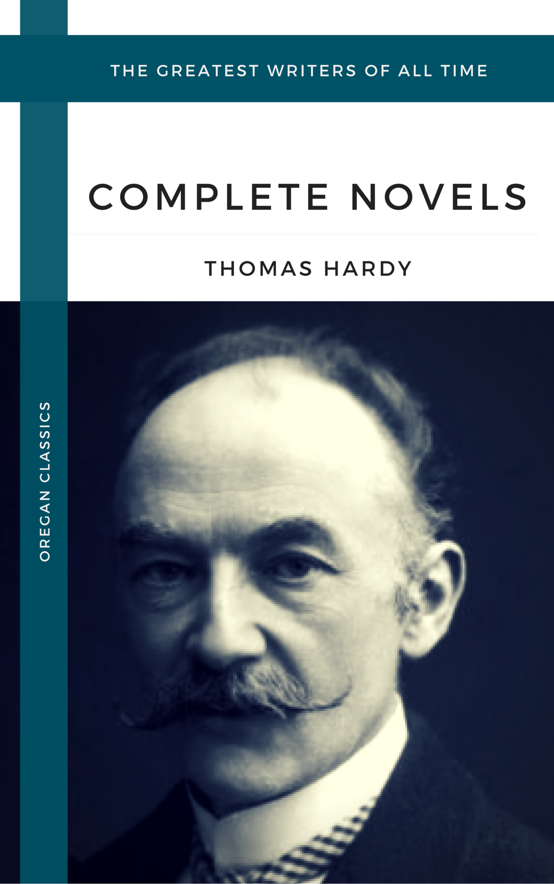hardy thomas the complete novels oregan classics the greatest writers of all time