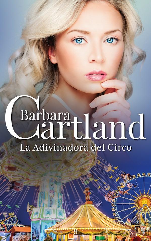 Barbara Cartland La Adivinadora del Circo barbara cartland la adivinadora del circo
