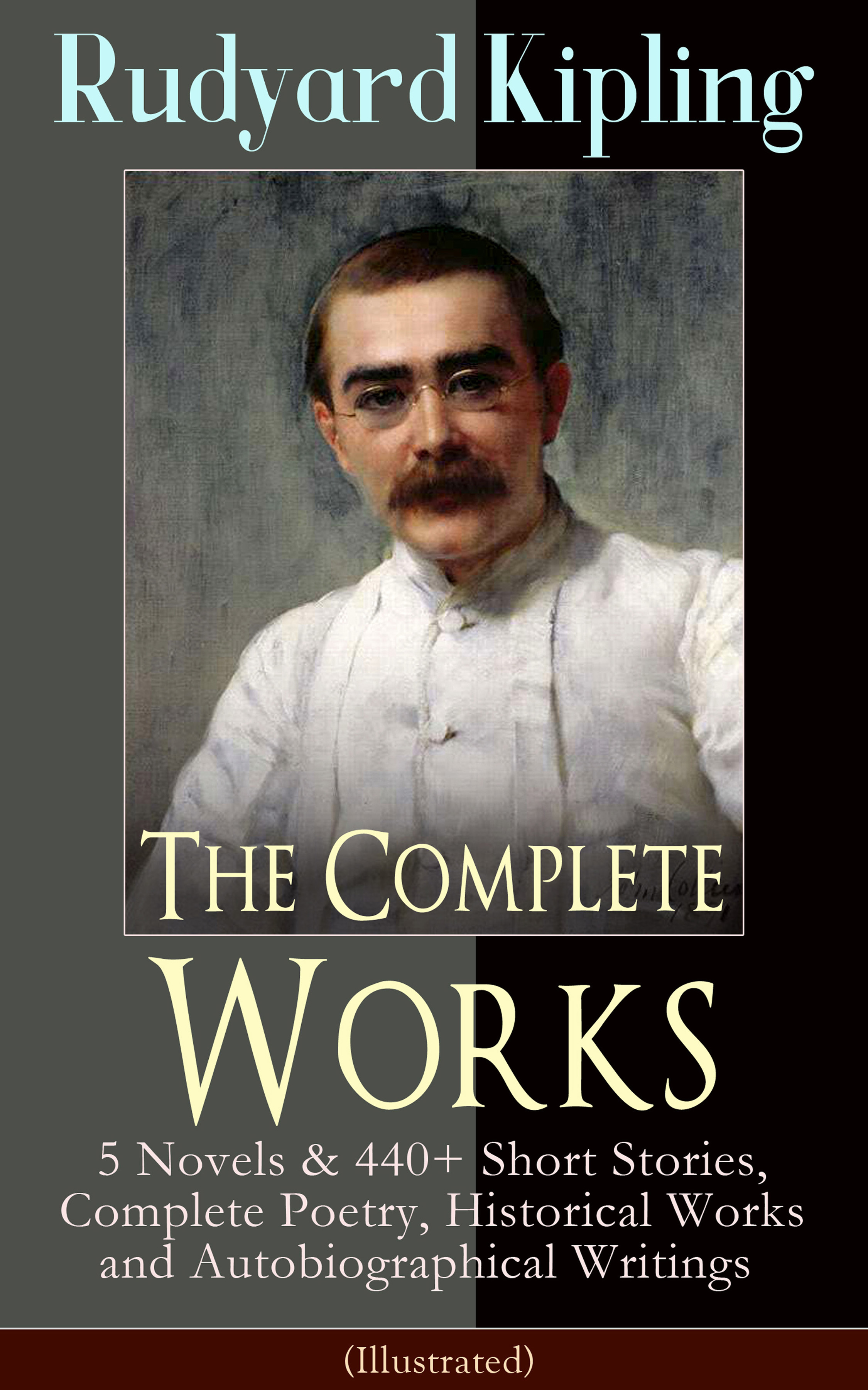 Rudyard 1865-1936 Kipling The Complete Works of Rudyard Kipling: 5 Novels & 440+ Short Stories, Complete Poetry, Historical Works and Autobiographical Writings (Illustrated) цена в Москве и Питере