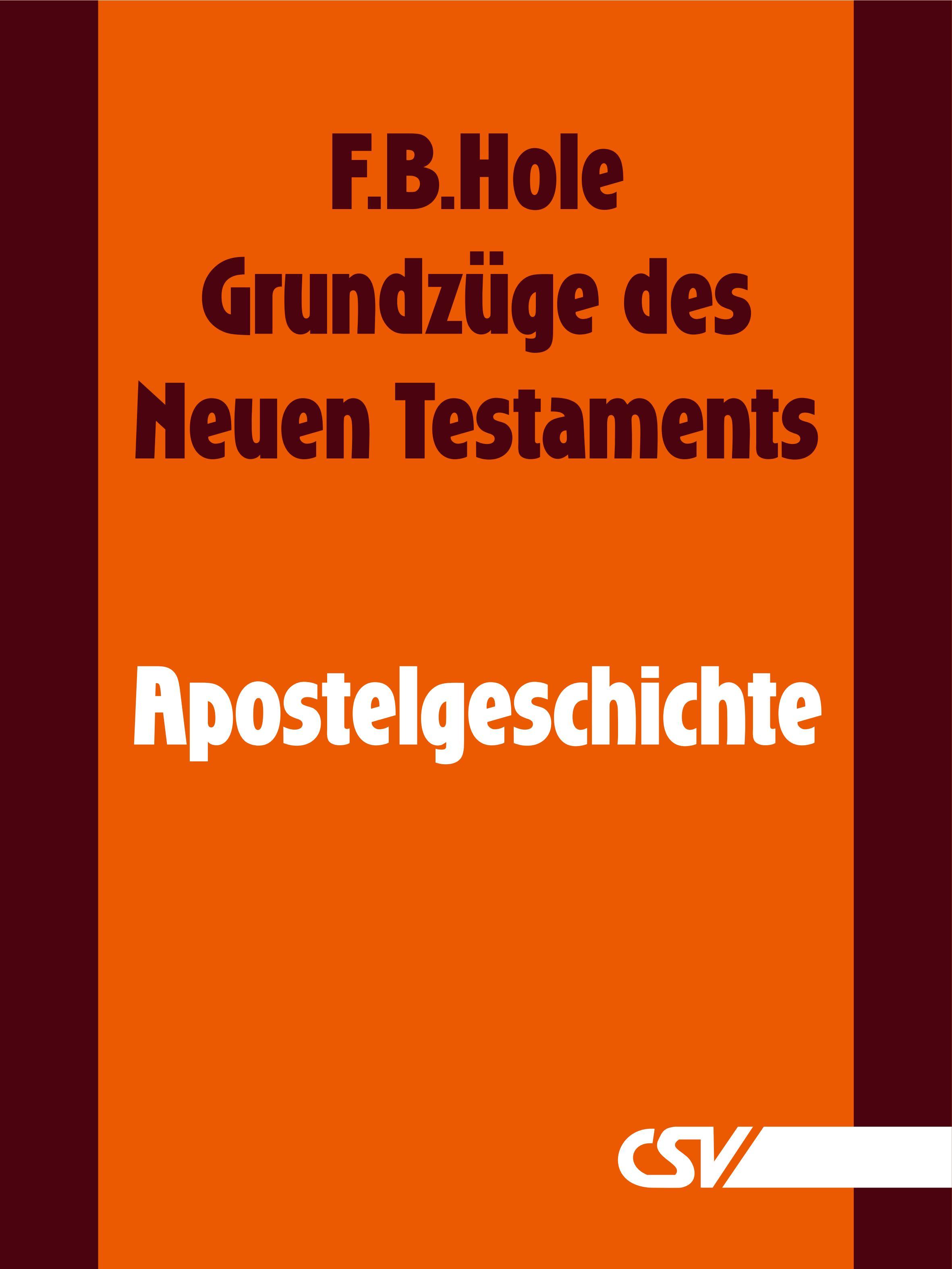 F. B. Hole Grundzüge des Neuen Testaments - Apostelgeschichte f b hole grundzüge des neuen testaments 2 korinther